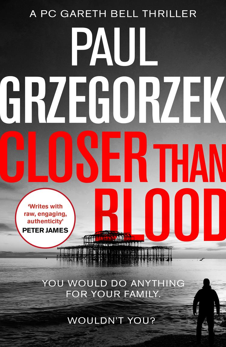 Paul Grzegorzek Closer Than Blood: An addictive and gripping crime thriller the advent killer crime thriller