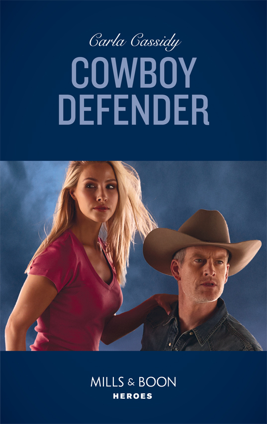 Carla Cassidy Cowboy Defender carla cassidy home on the ranch oklahoma defending the rancher s daughter the rancher bodyguard