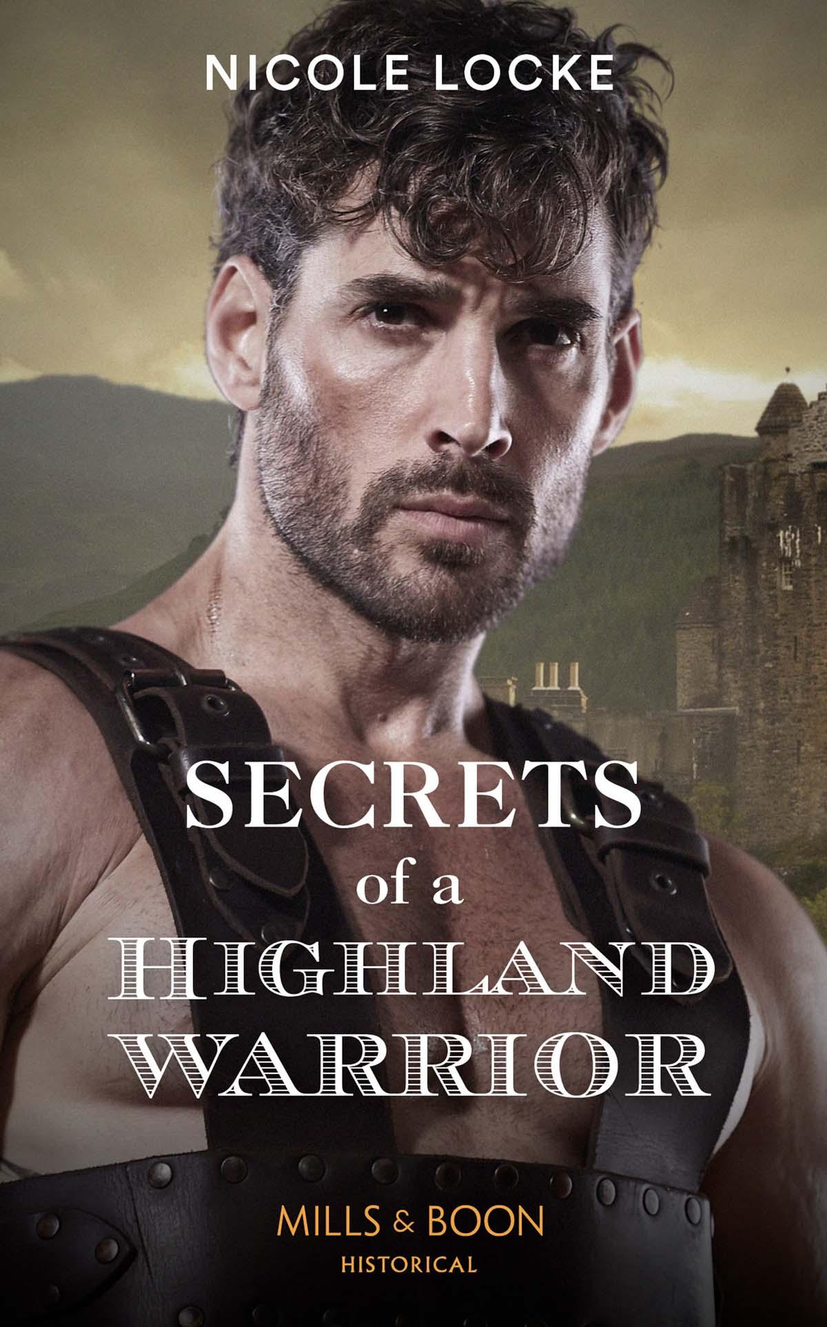 Nicole Locke Secrets Of A Highland Warrior elizabeth harbison wife without a past