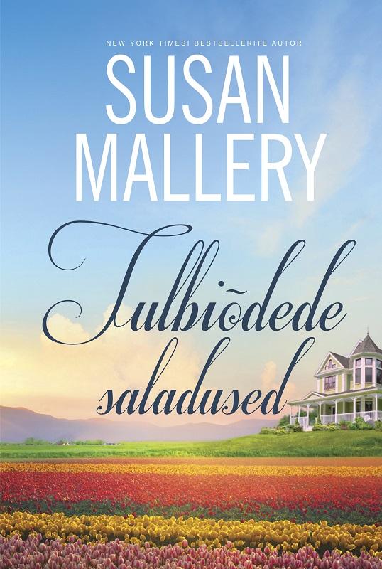 Susan Mallery Tulbiõdede saladused. Sari Harlequin kivirahk andrus sirli siim ja saladused