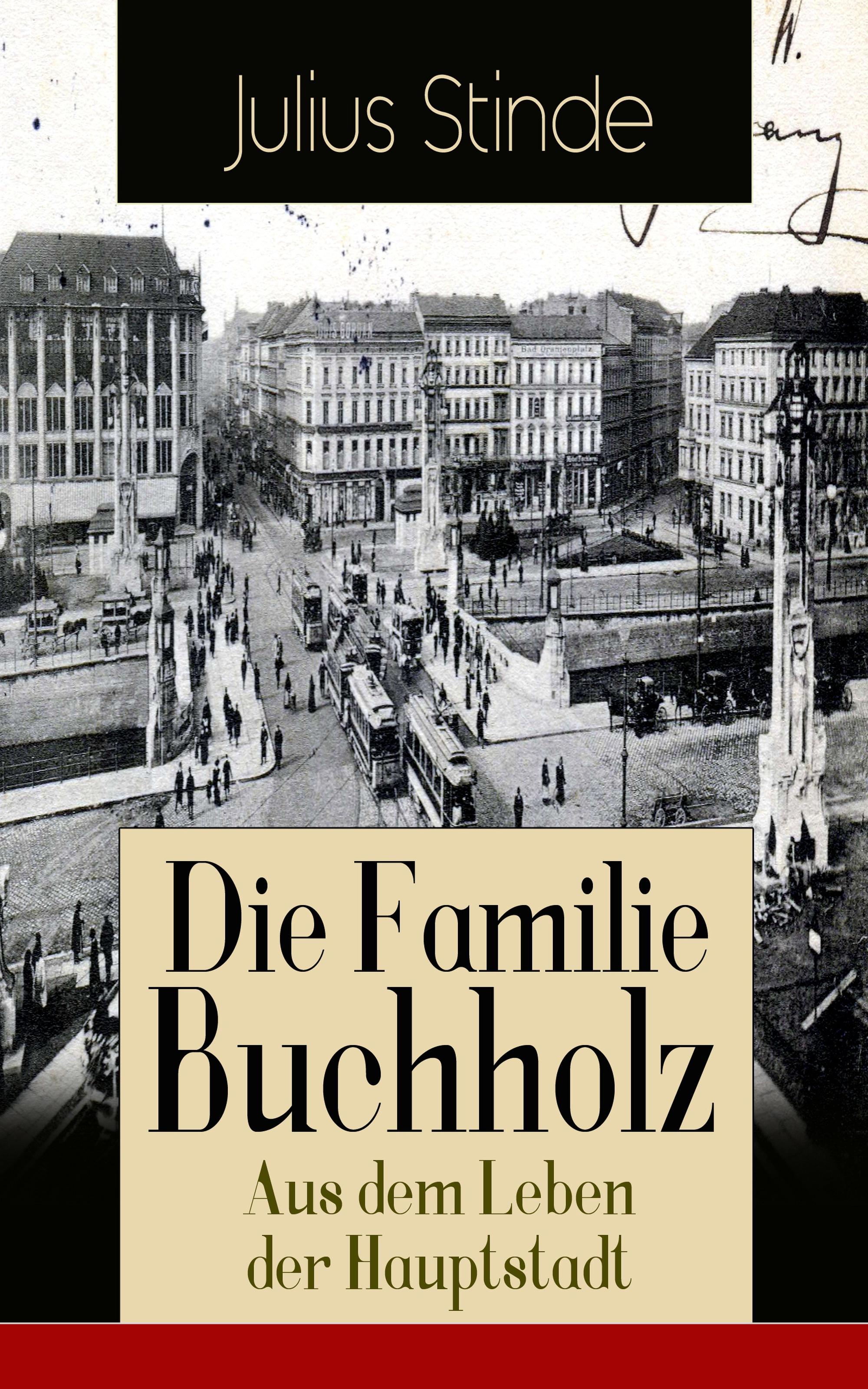 Julius Stinde Die Familie Buchholz - Aus dem Leben der Hauptstadt
