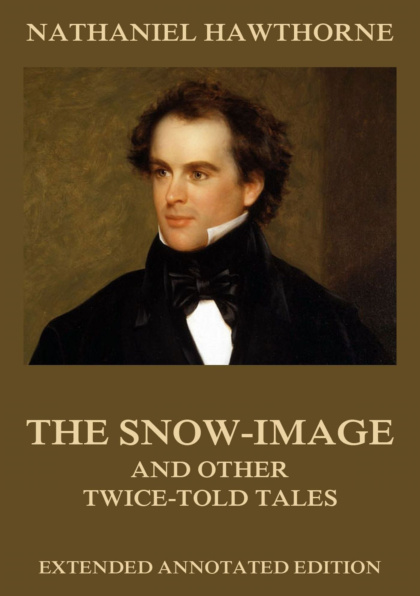 Nathaniel Hawthorne The Snow-Image, And Other Twice-Told Tales
