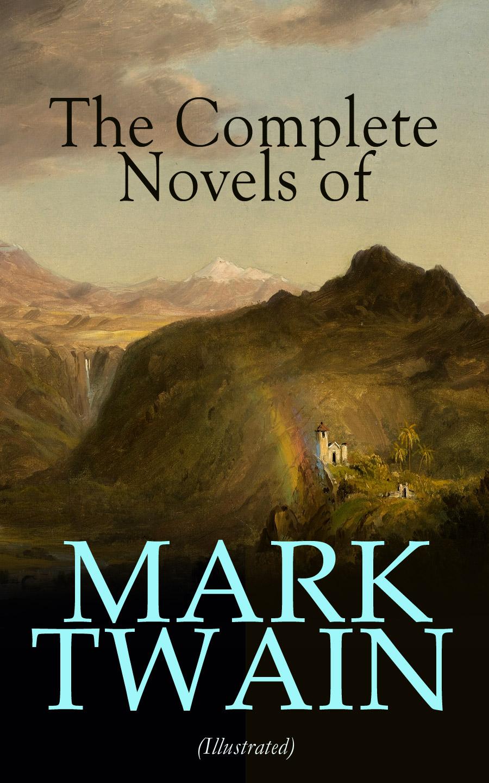 цена Mark Twain The Complete Novels of Mark Twain (Illustrated) онлайн в 2017 году