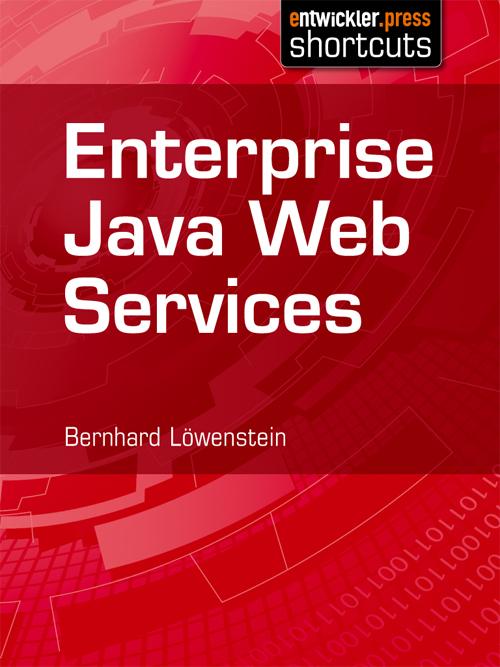 Bernhard Lowenstein Enterprise Java Web Services deepak vohra java 7 jax ws web services