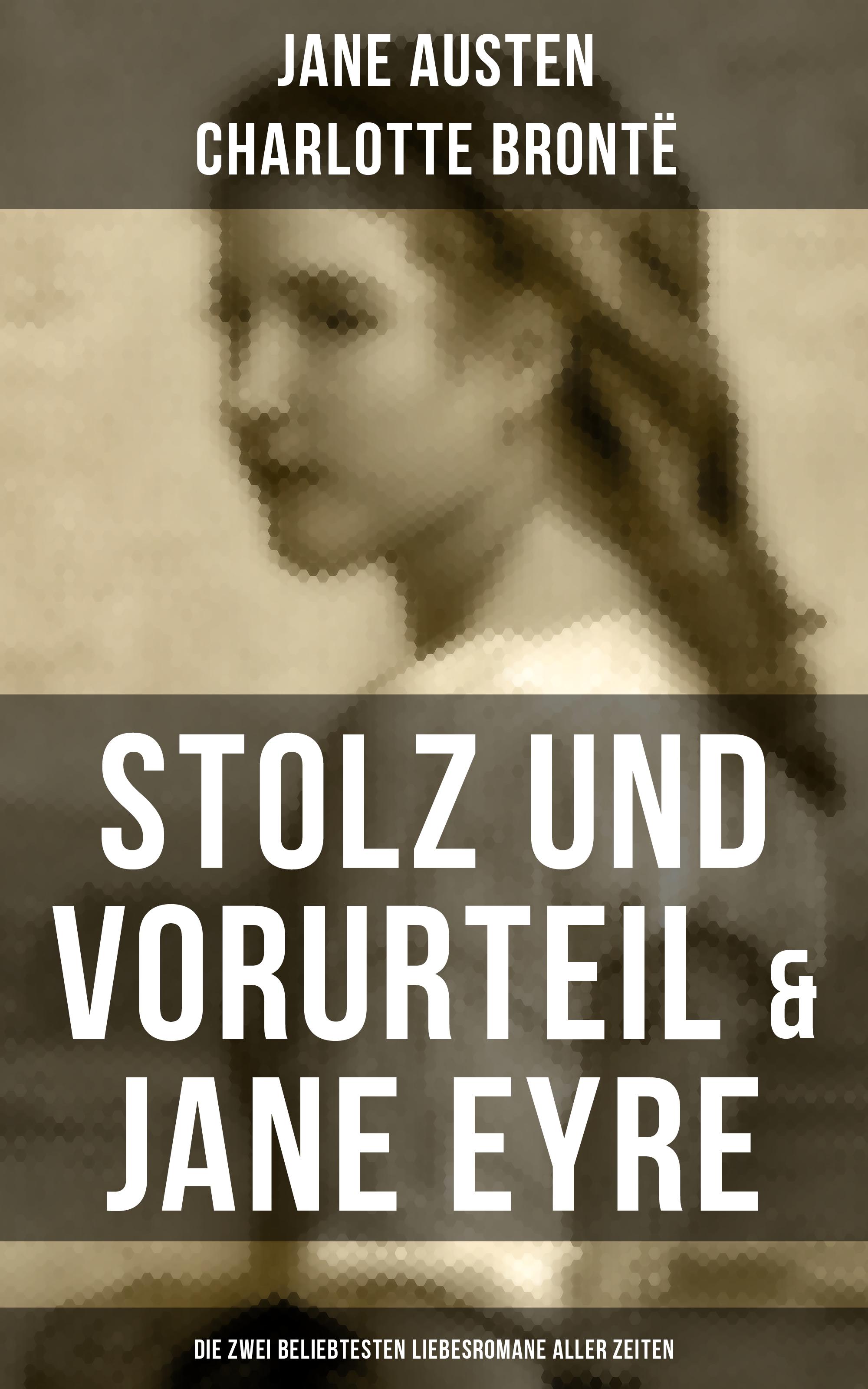 stolz und vorurteil jane eyre die zwei beliebtesten liebesromane aller zeiten