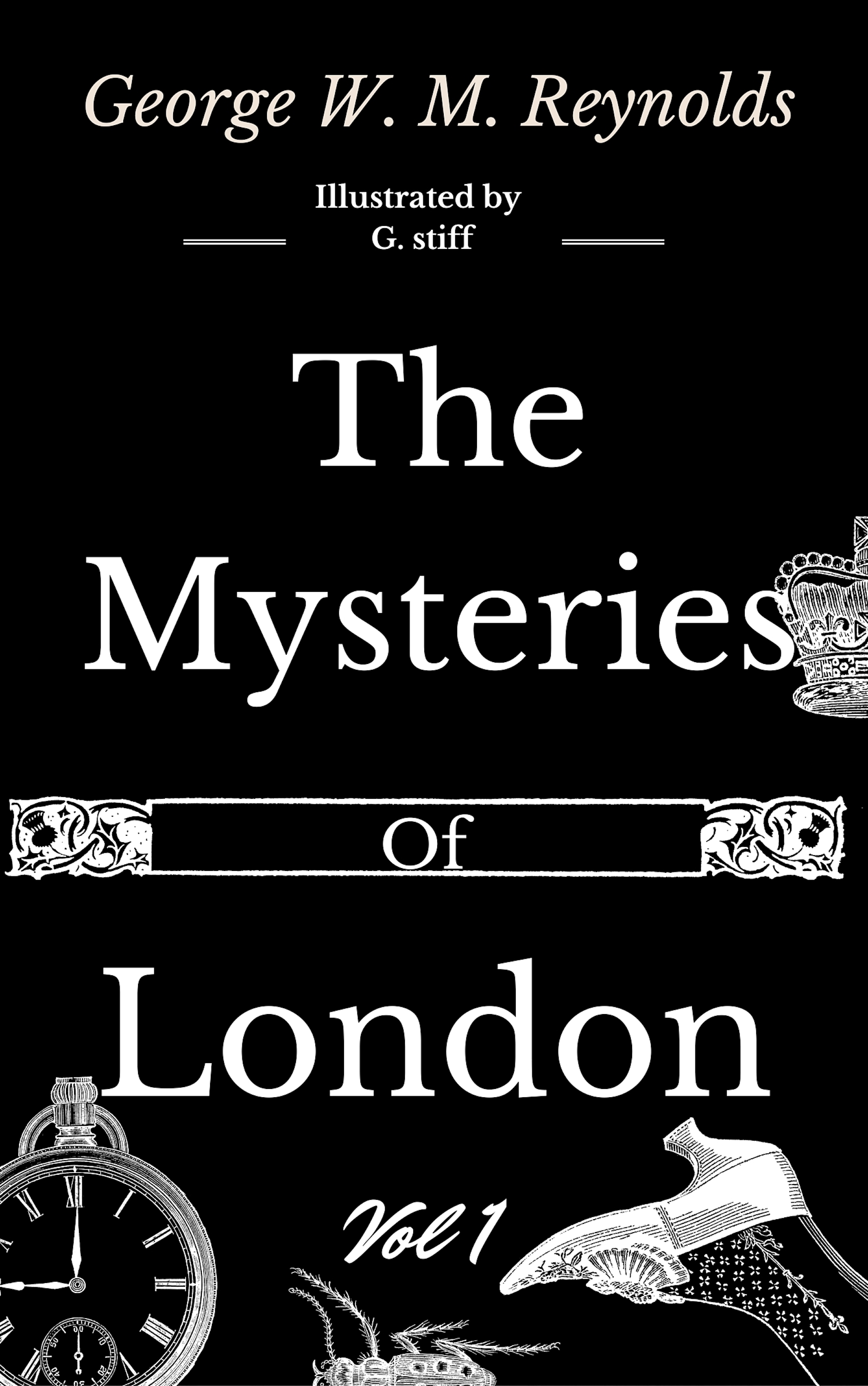 George W. M. Reynolds The Mysteries of London Vol 1 of 4