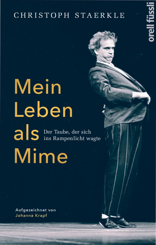 Christoph Staerkle Mein Leben als Mime