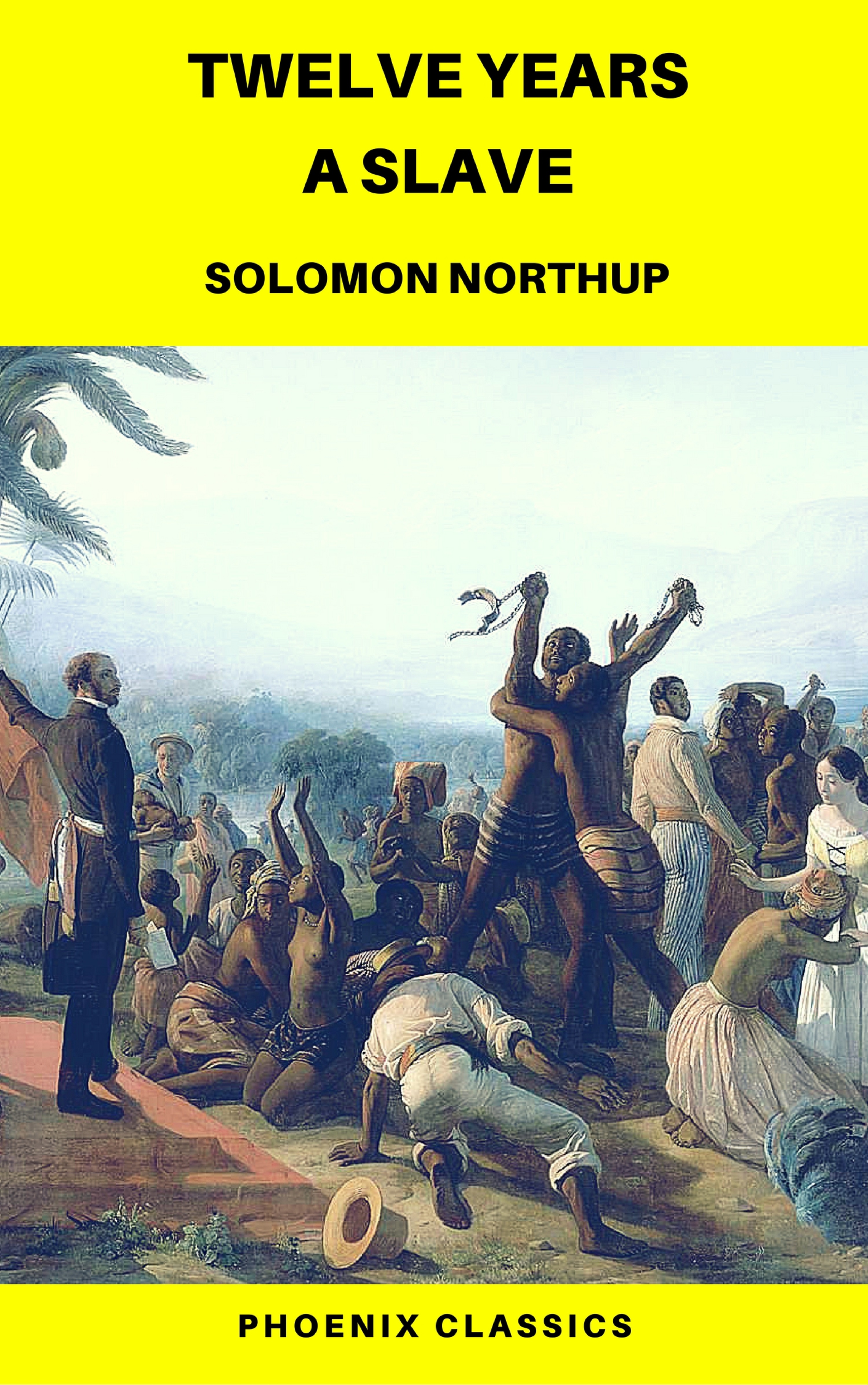 Solomon Northup Twelve Years a Slave (Phoenix Classics) northup s 12 years a slave isbn 9785521054497