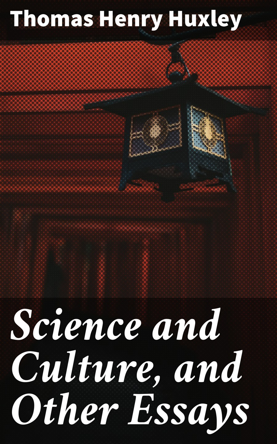 Thomas Henry Huxley Science and Culture, and Other Essays thomas percival essays medical and experimental