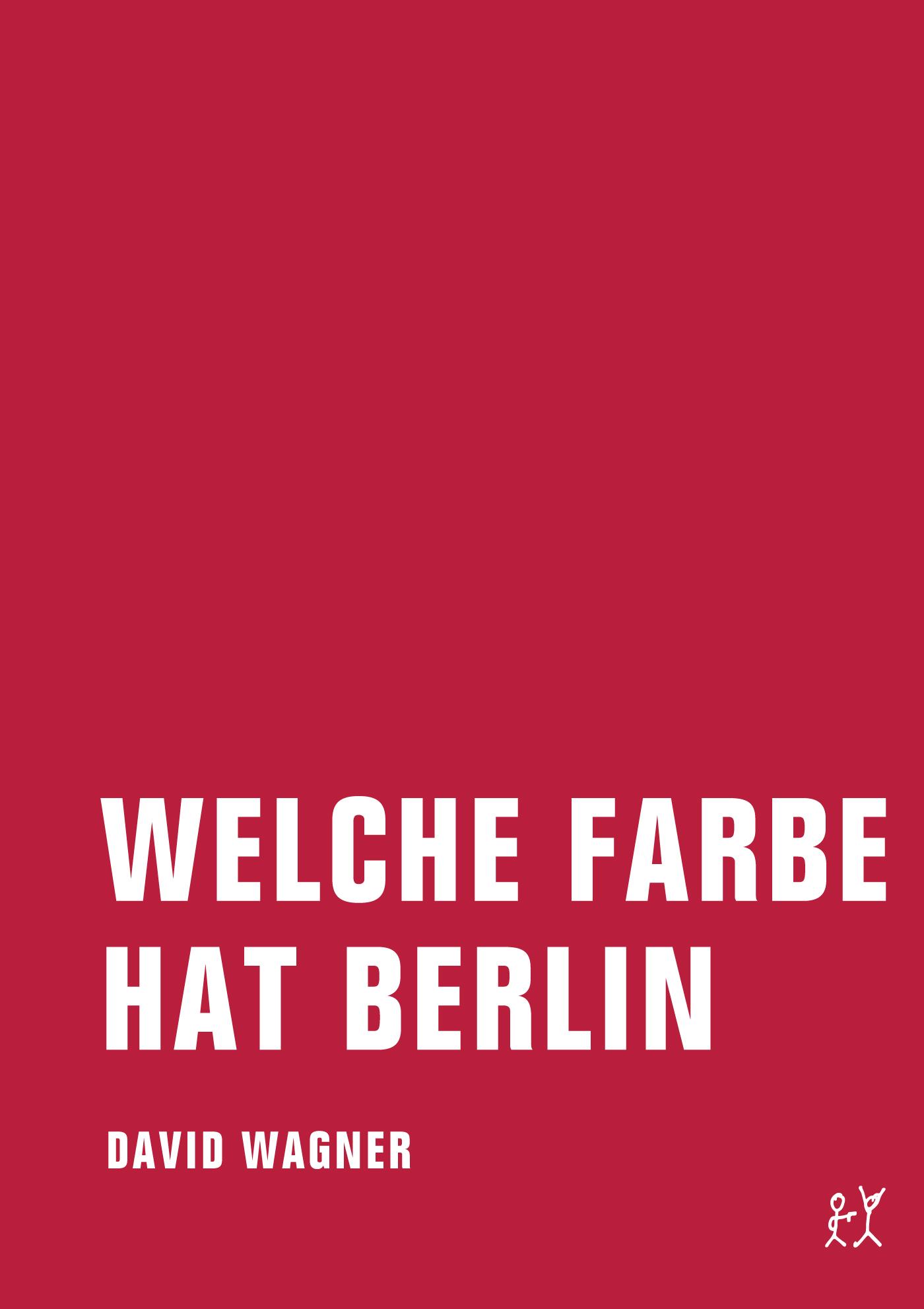 David Wagner Welche Farbe hat Berlin david wagner elu