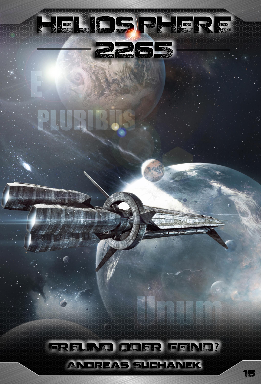 Andreas Suchanek Heliosphere 2265 - Band 16: Freund oder Feind? (Science Fiction) andreas suchanek heliosphere 2265 band 14 das erste ziel science fiction