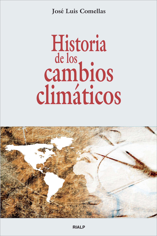 José Luis Comellas García-Lera Historia de los cambios climáticos