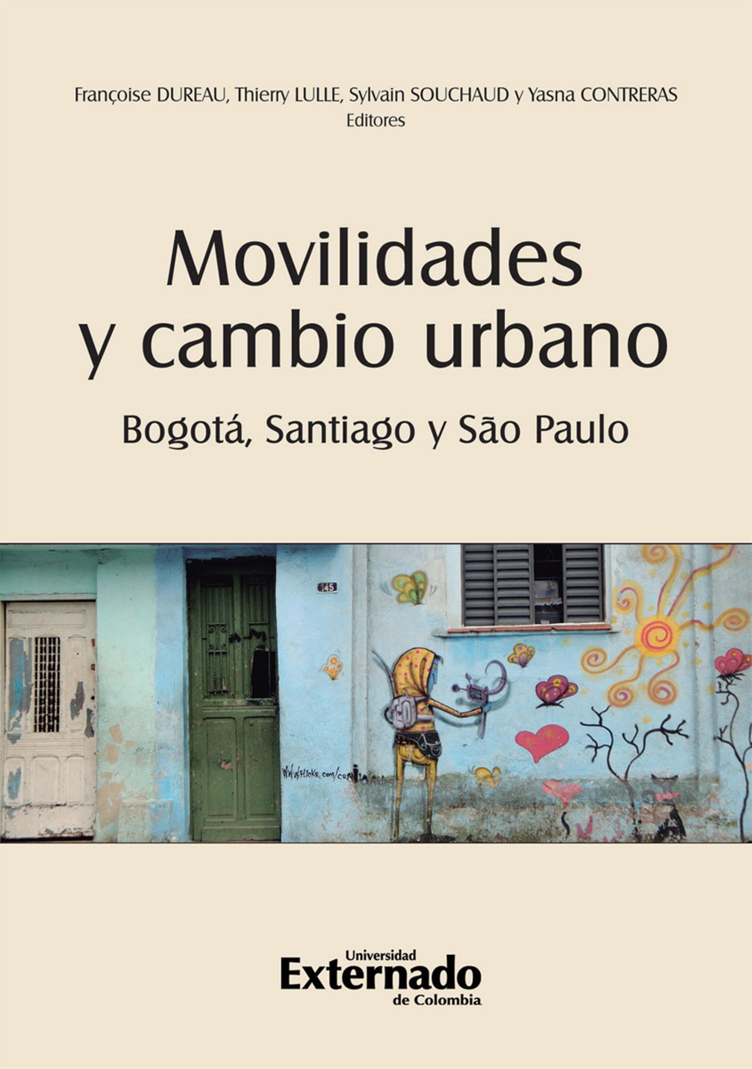 Varios autores Movilidades y cambio urbano: Bogotá, Santiago y São Paulo