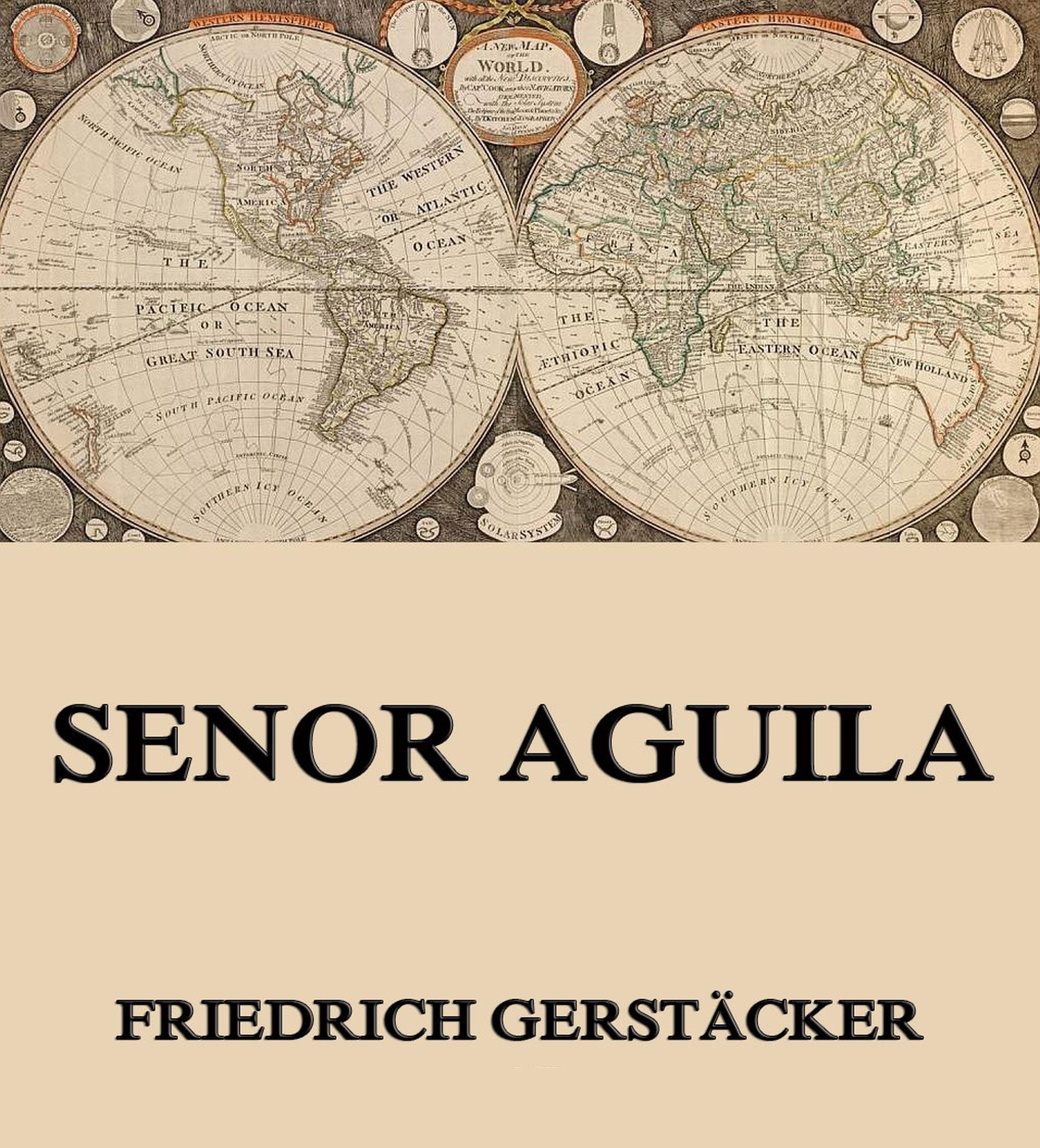 цена Gerstäcker Friedrich Senor Aguila онлайн в 2017 году