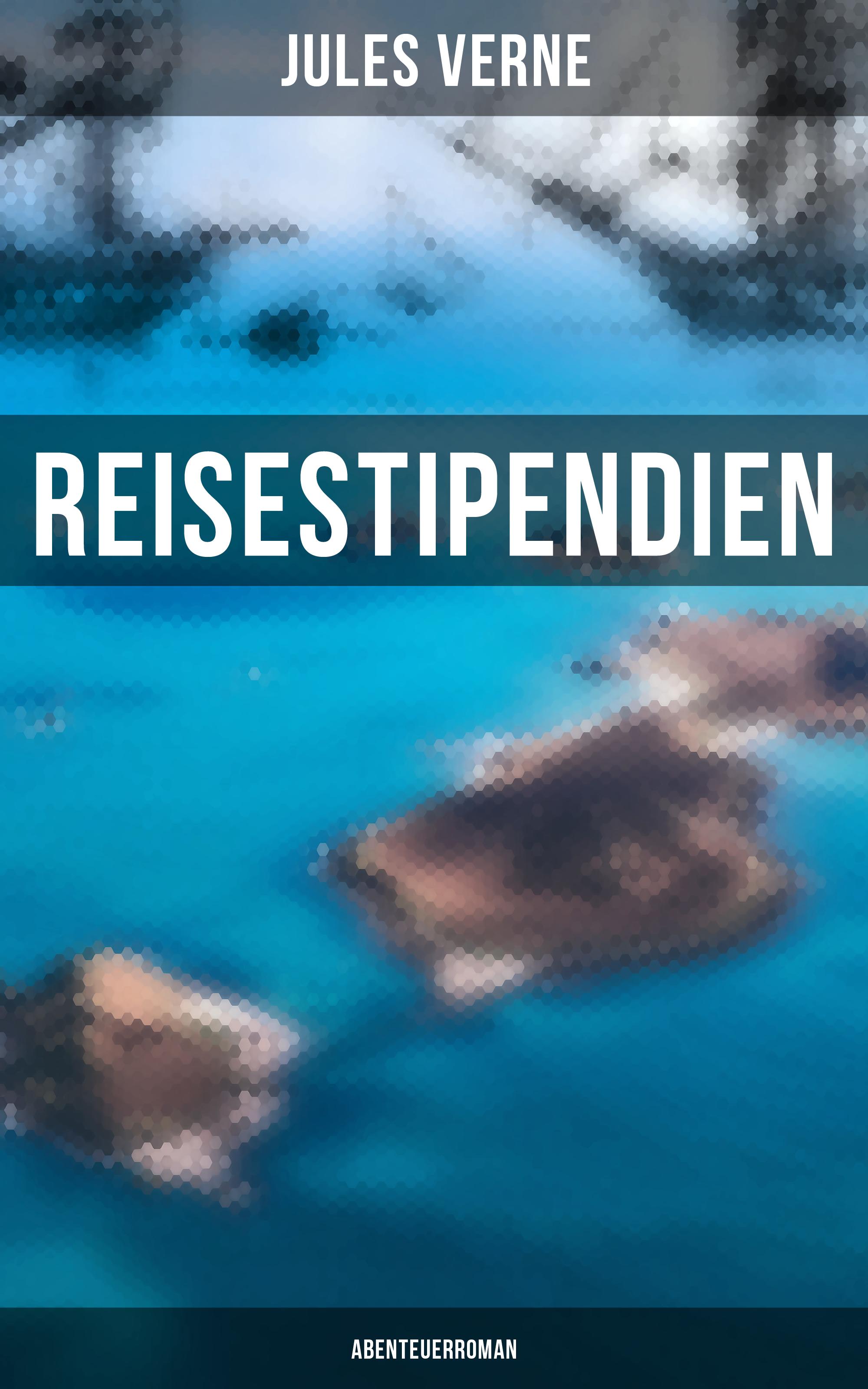 Фото - Жюль Верн Reisestipendien: Abenteuerroman жюль верн приключения троих русских и троих англичан плавающий город священник в 1839 г