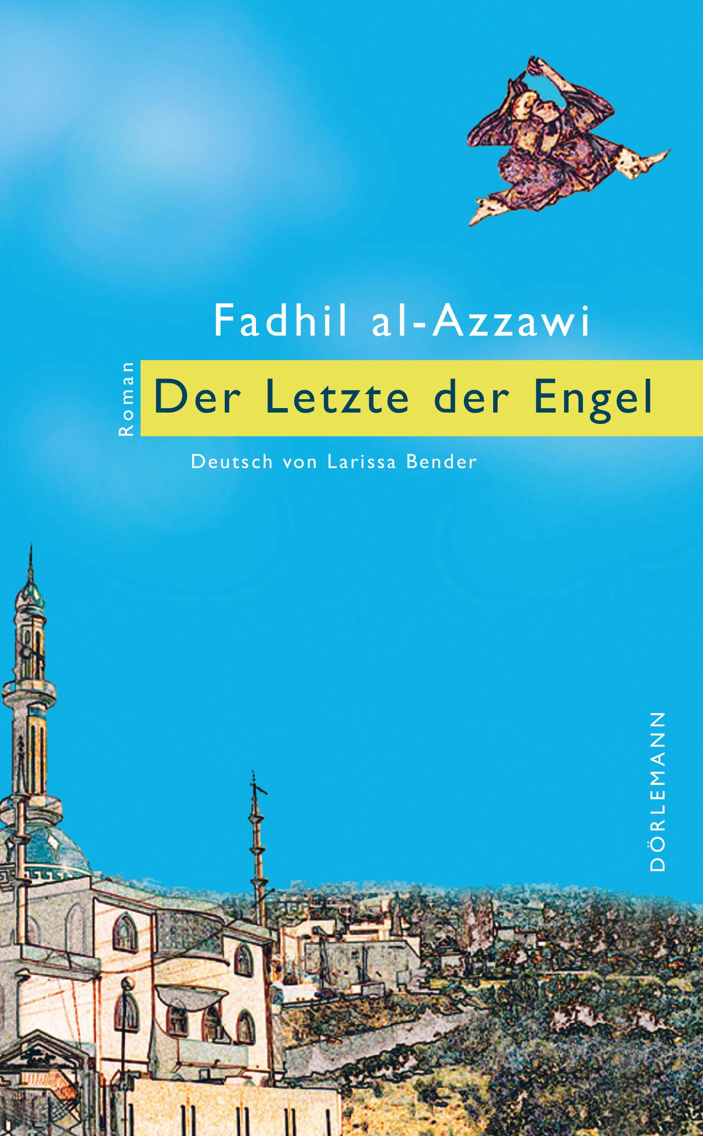 Fadhil al-Azzawi Der Letzte der Engel robert brown der letzte atemzug