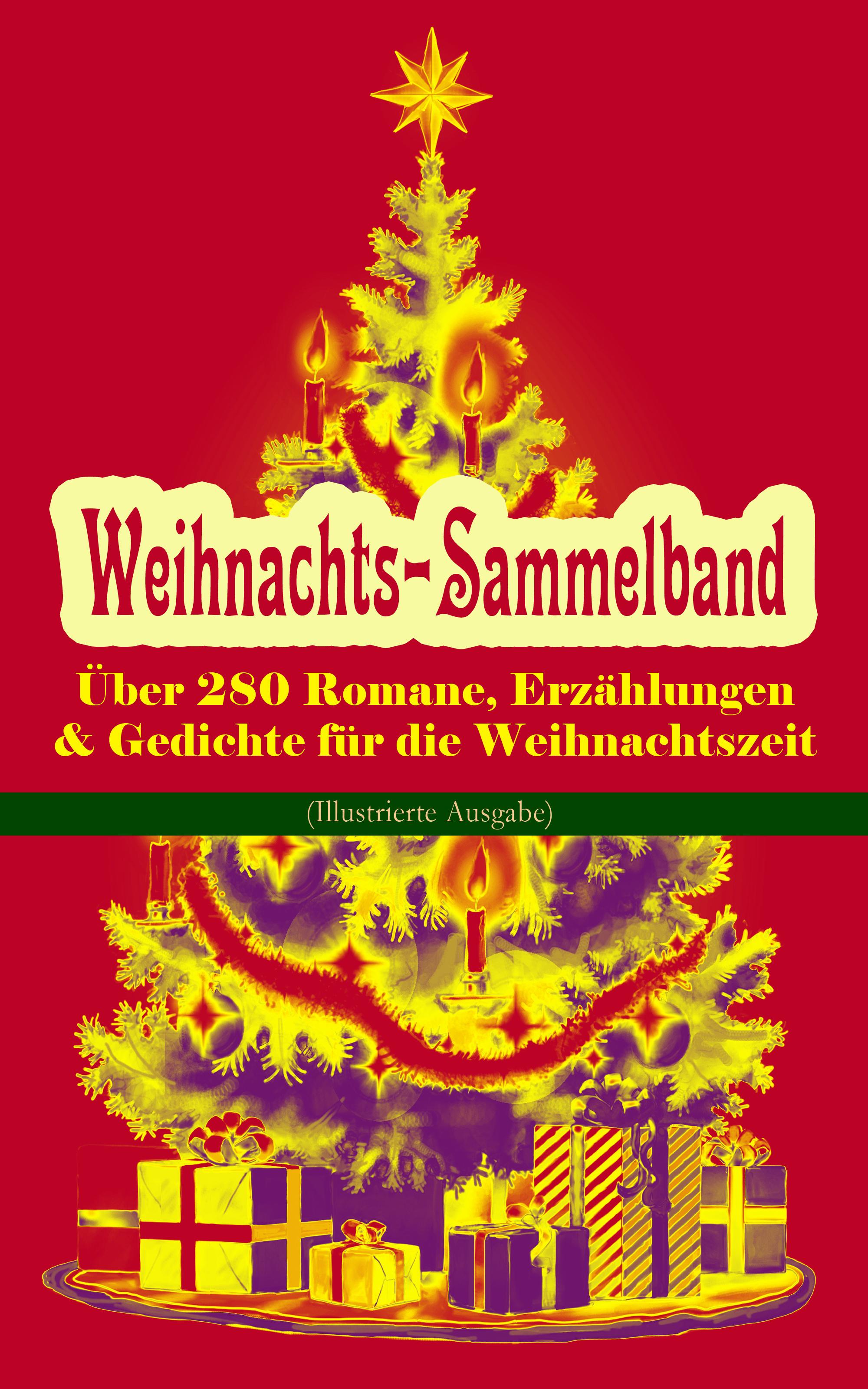 weihnachts sammelband uber 280 romane erzahlungen gedichte fur die weihnachtszeit illustrierte ausgabe