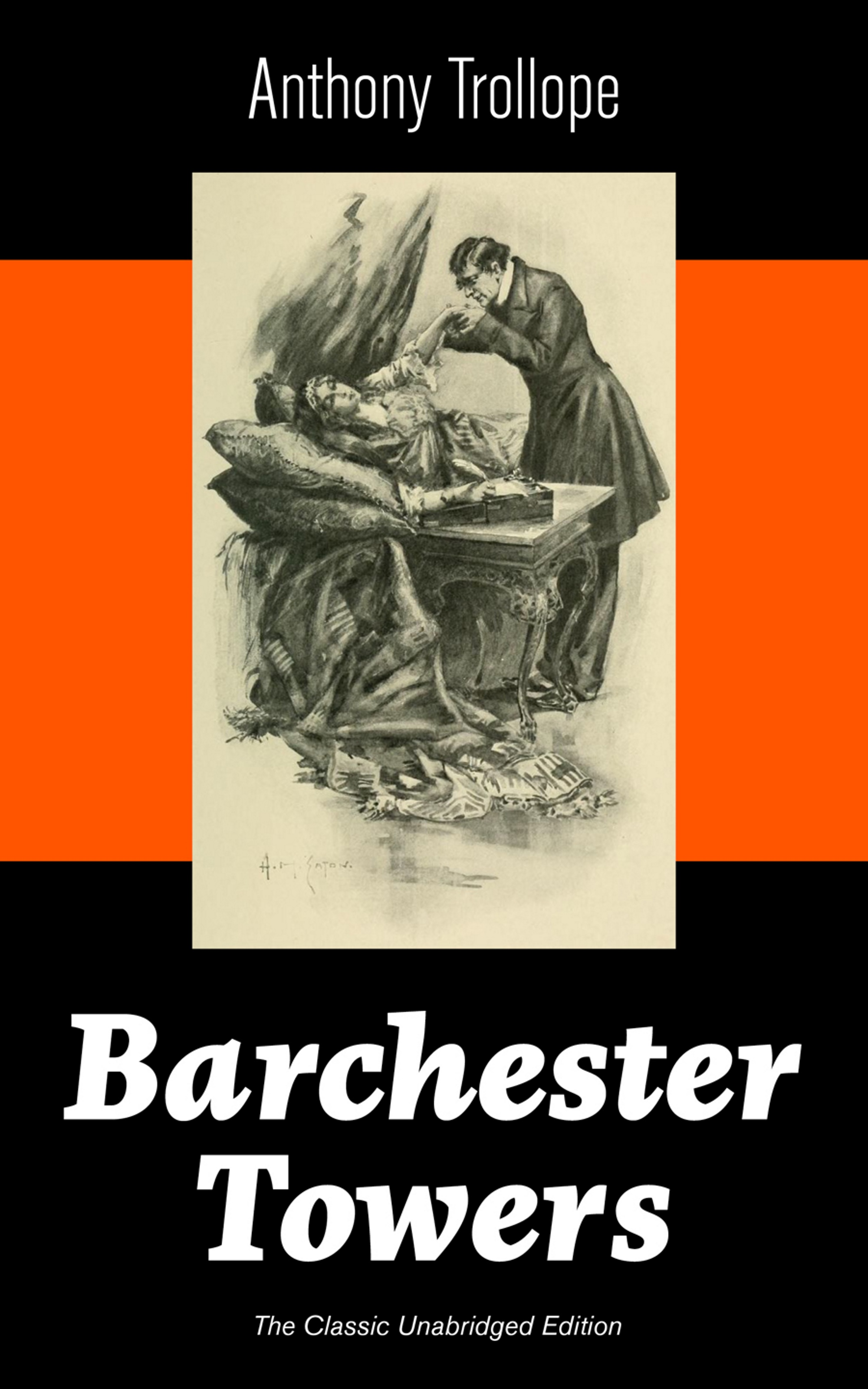 Anthony Trollope Barchester Towers (The Classic Unabridged Edition) barchester towers