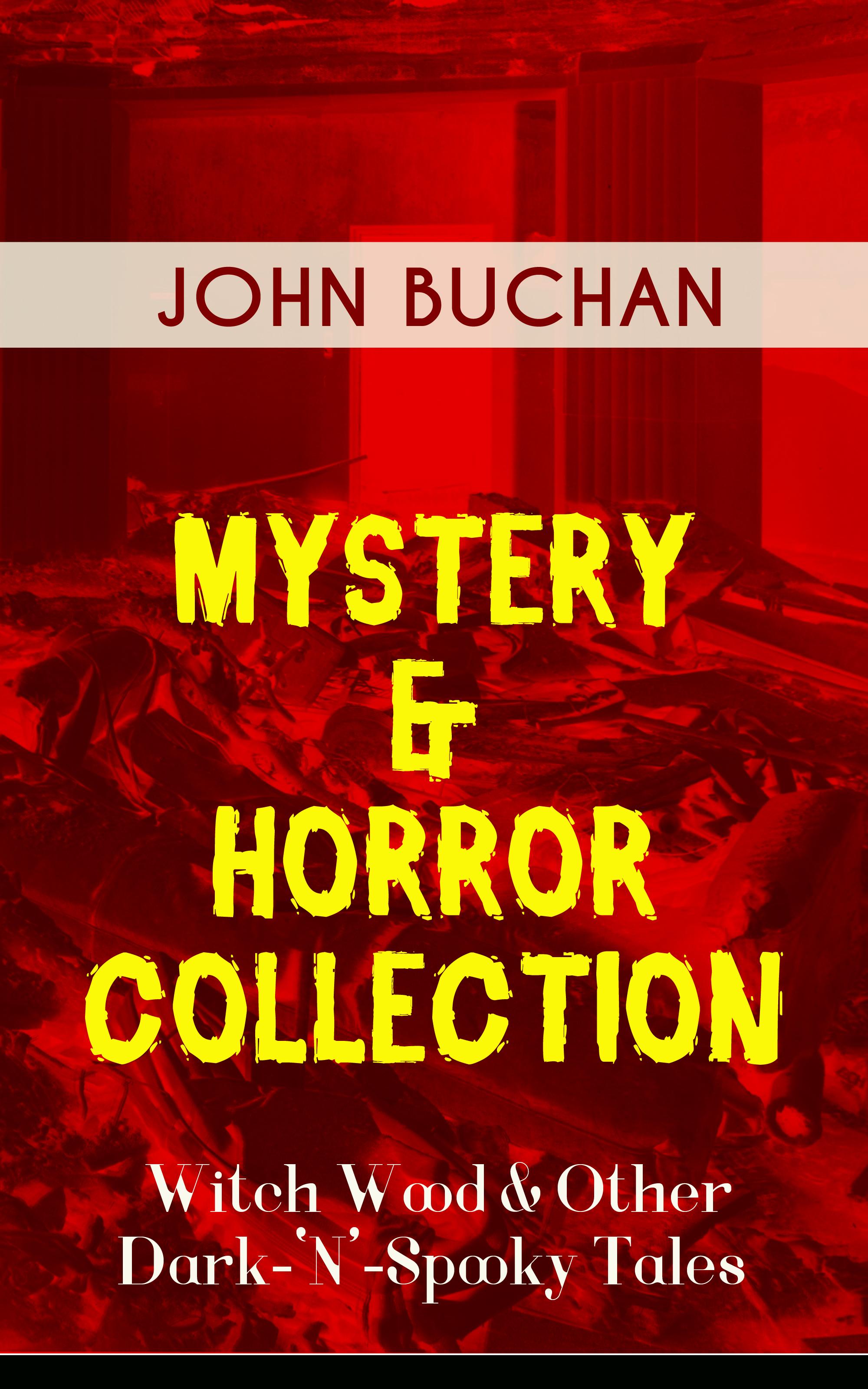 лучшая цена Buchan John MYSTERY & HORROR COLLECTION – Witch Wood & Other Dark-'N'-Spooky Tales