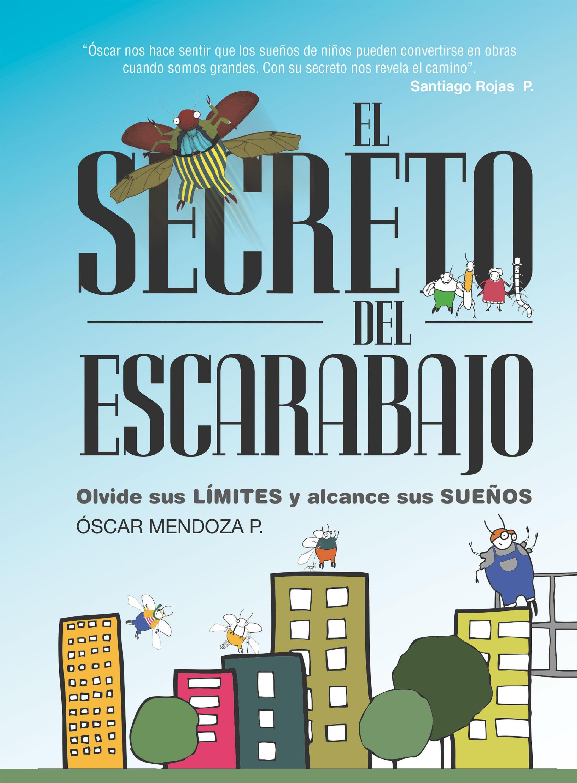 Oscar Mendoza P. El secreto del escarabajo mendoza mendoza рюкзак для подростков этника черно оранжевый