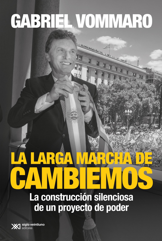лучшая цена Gabriel Vommaro La larga marcha de Cambiemos