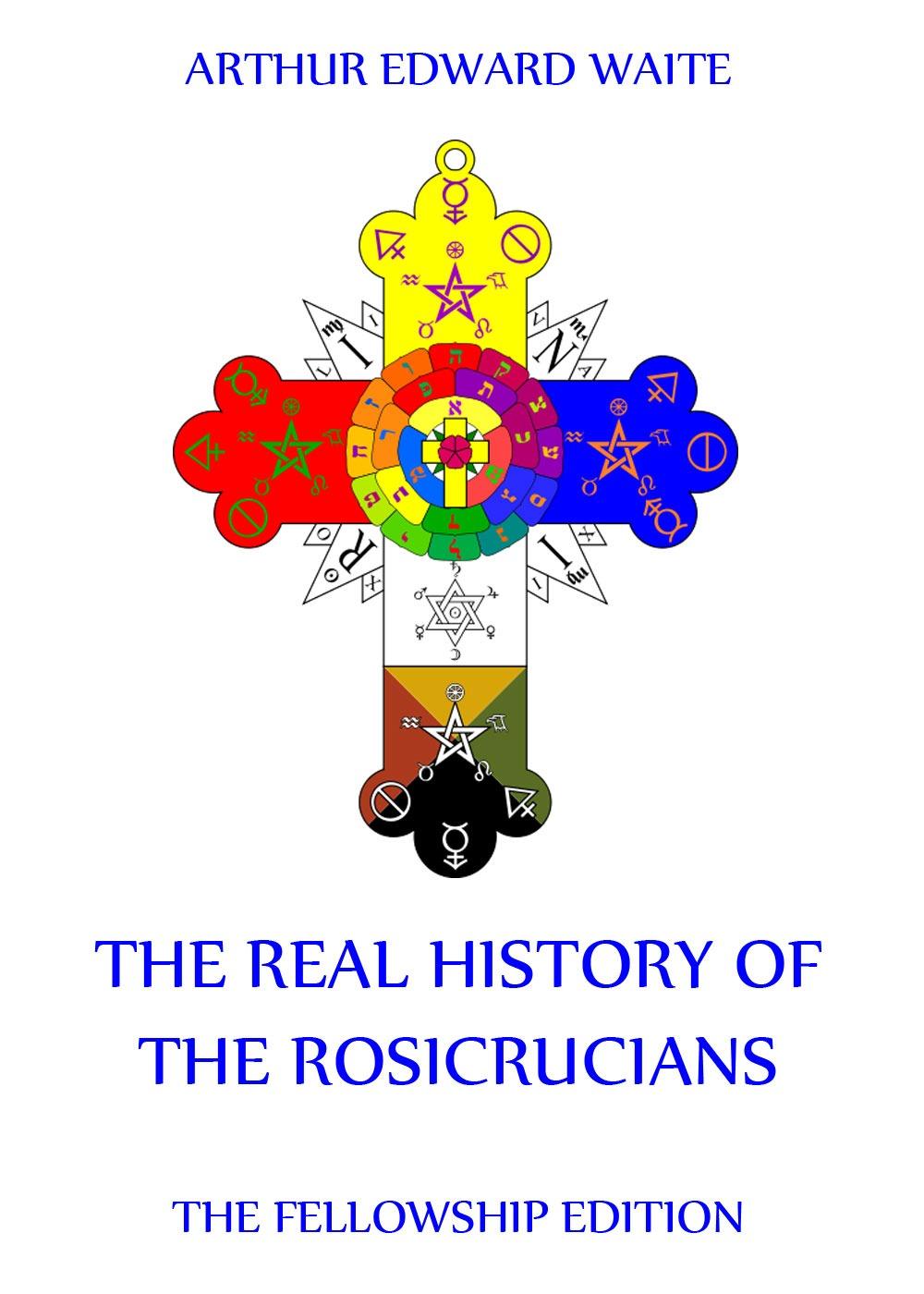 лучшая цена Arthur Edward Waite The Real History of the Rosicrucians
