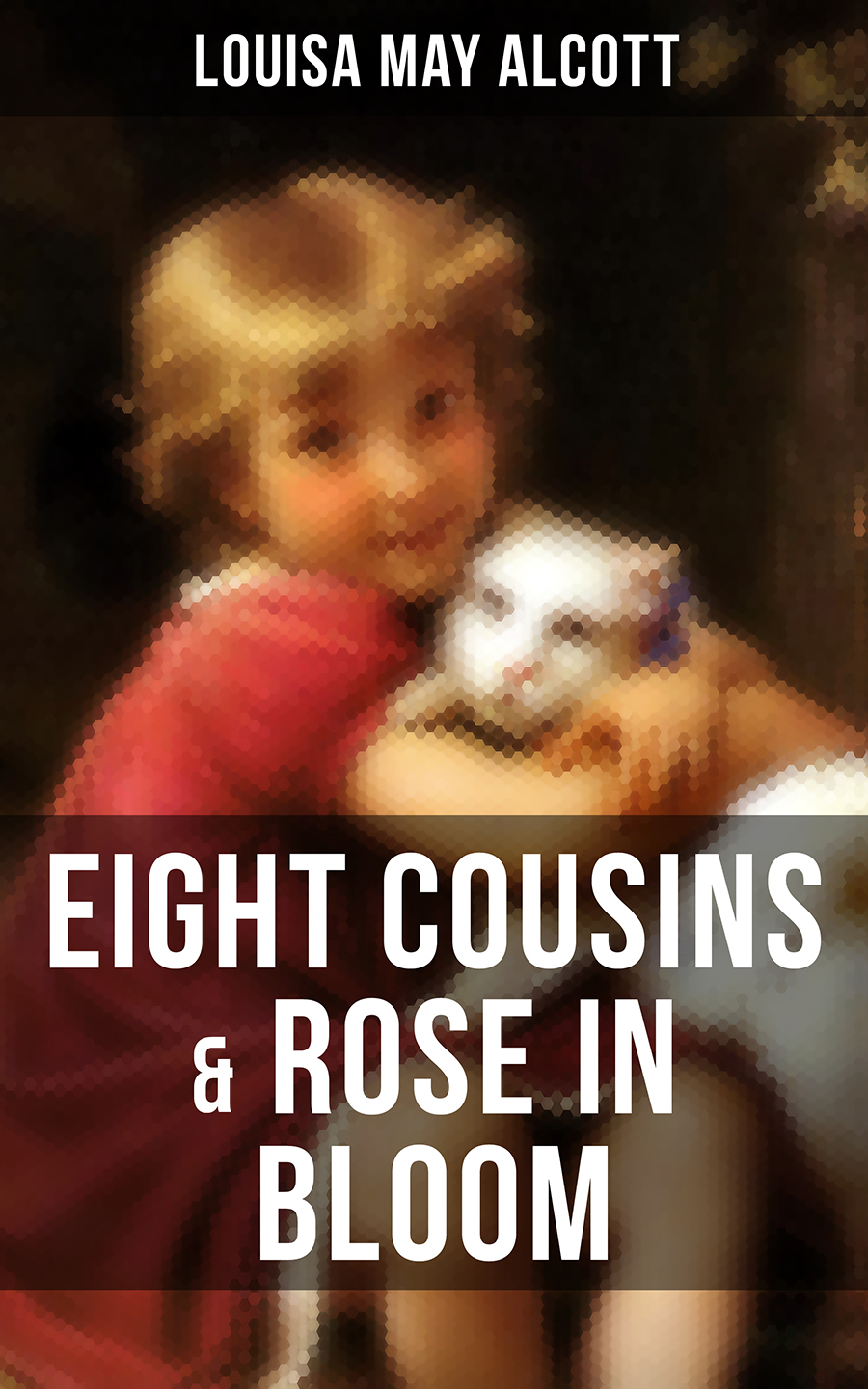 цена Луиза Мэй Олкотт EIGHT COUSINS & ROSE IN BLOOM онлайн в 2017 году