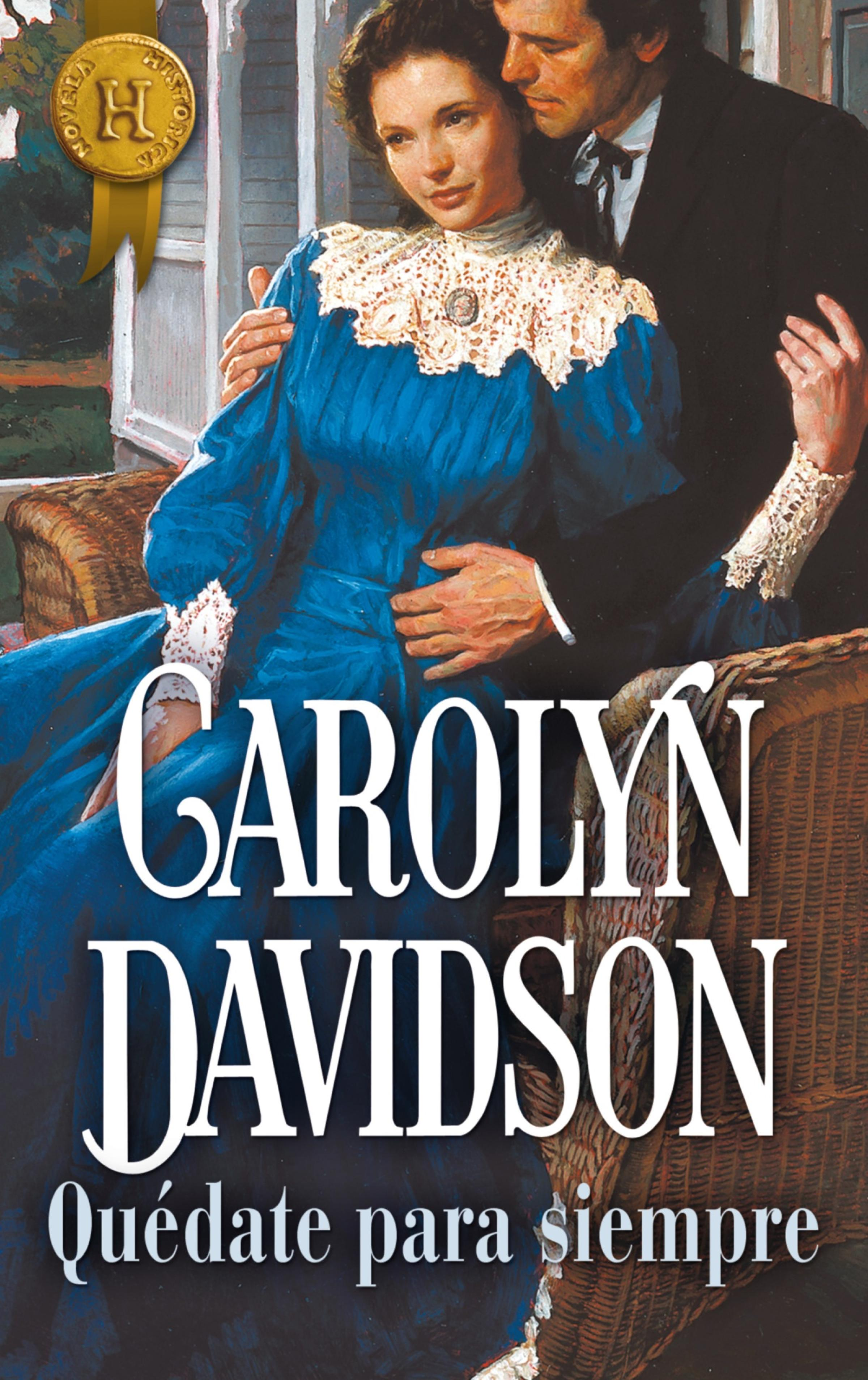 Carolyn Davidson Quédate para siempre carolyn davidson the tender stranger