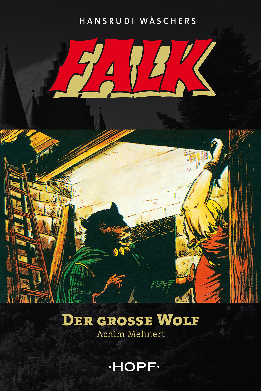 Achim Mehnert Falk 5: Der große Wolf achim mehnert tibor 5 im tal der ungeheuer