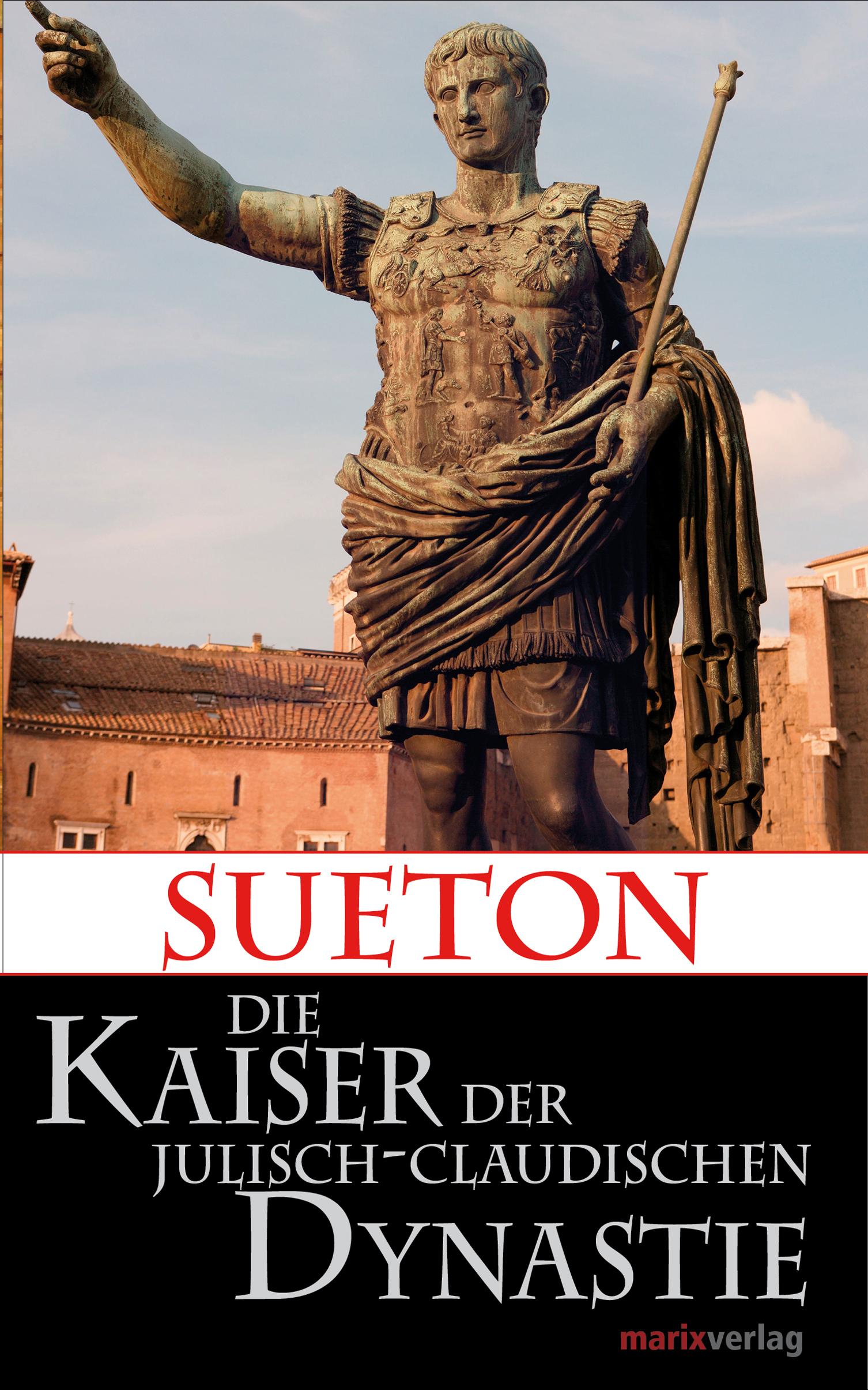 Sueton Die Kaiser der Julisch-Claudischen Dynastie