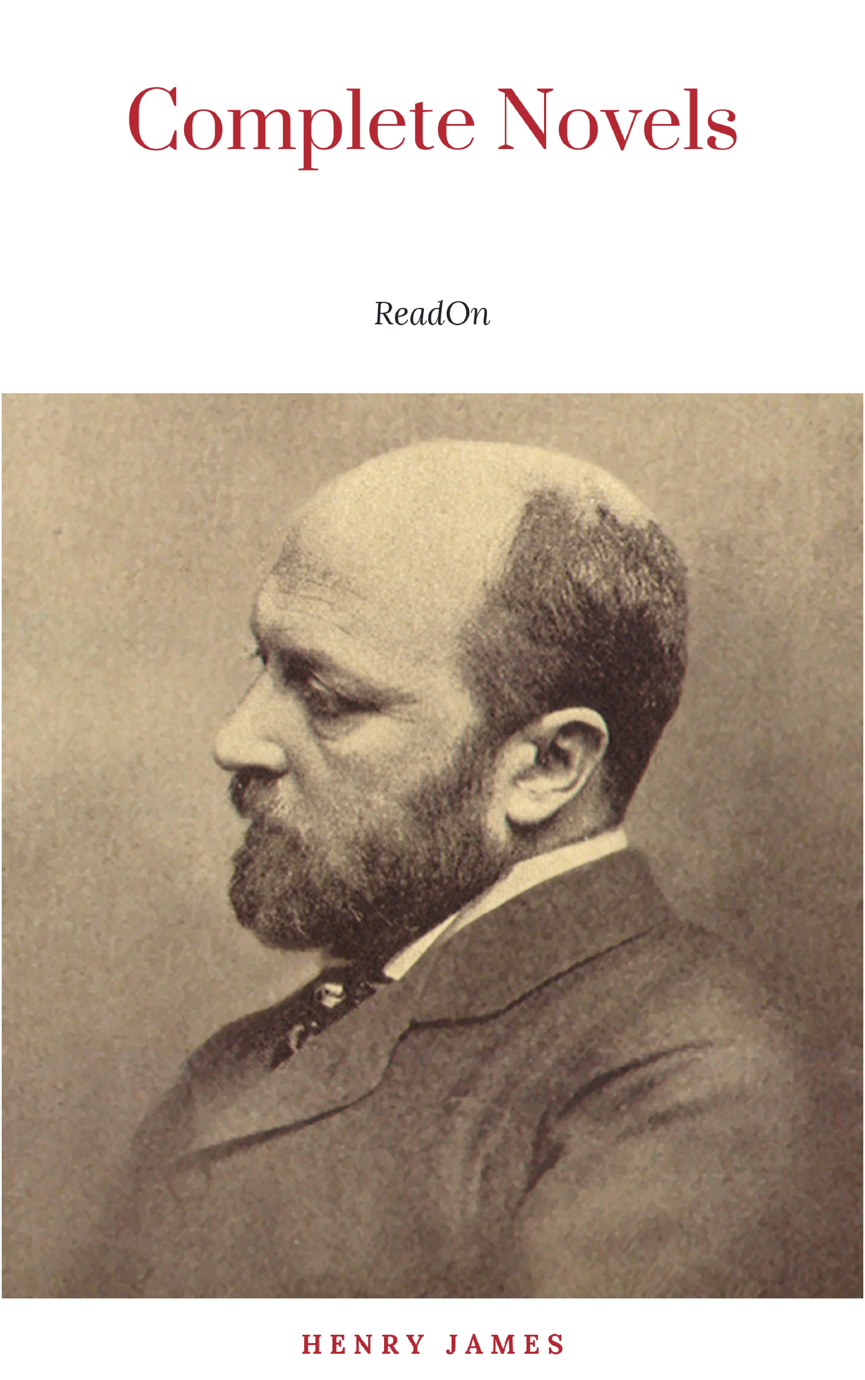 Henry Foss James The Complete Novels of Henry James - All 24 Books in One Edition: The Portrait of a Lady, The Wings of the Dove, What Maisie Knew, The American, The Bostonian, ... The Ambassadors, Washington Square and more henry foss james the ambassadors the unabridged edition