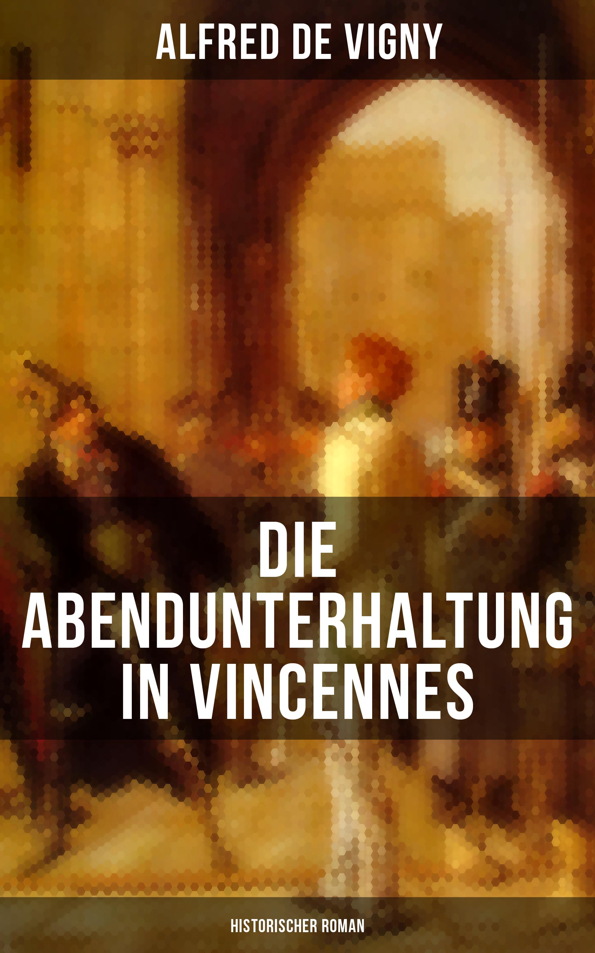 Alfred de Vigny Die Abendunterhaltung in Vincennes (Historischer Roman) alfred hildebrandt die bruder wright