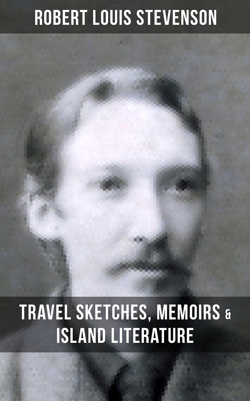 Robert Louis Stevenson ROBERT LOUIS STEVENSON: Travel Sketches, Memoirs & Island Literature stevenson robert louis an inland voyage and travels with a donkey
