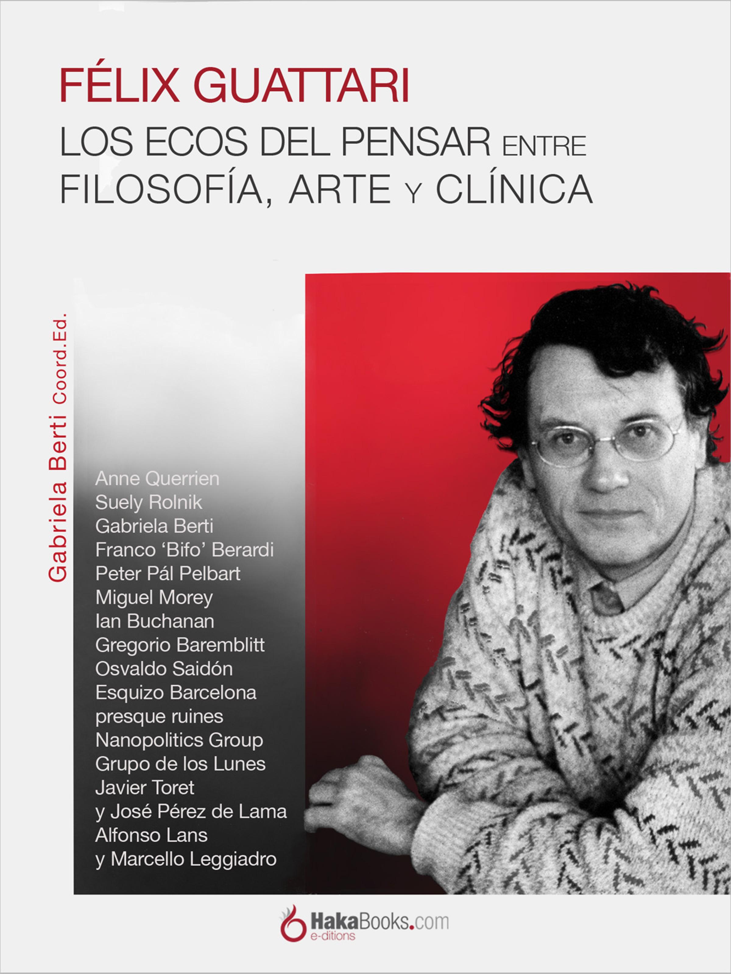 Gabriela Berti Félix Guattari. Los ecos del pensar все цены
