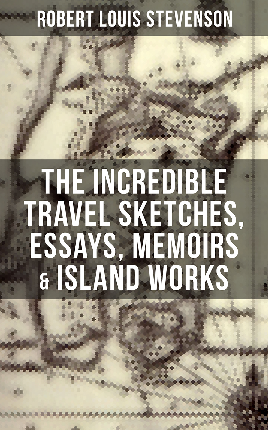 лучшая цена Robert Louis Stevenson The Incredible Travel Sketches, Essays, Memoirs & Island Works of R. L. Stevenson