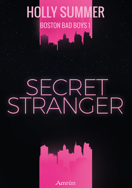 Holly Summer Secret Stranger (Boston Bad Boys Band 1) holly summer secret stranger boston bad boys band 1