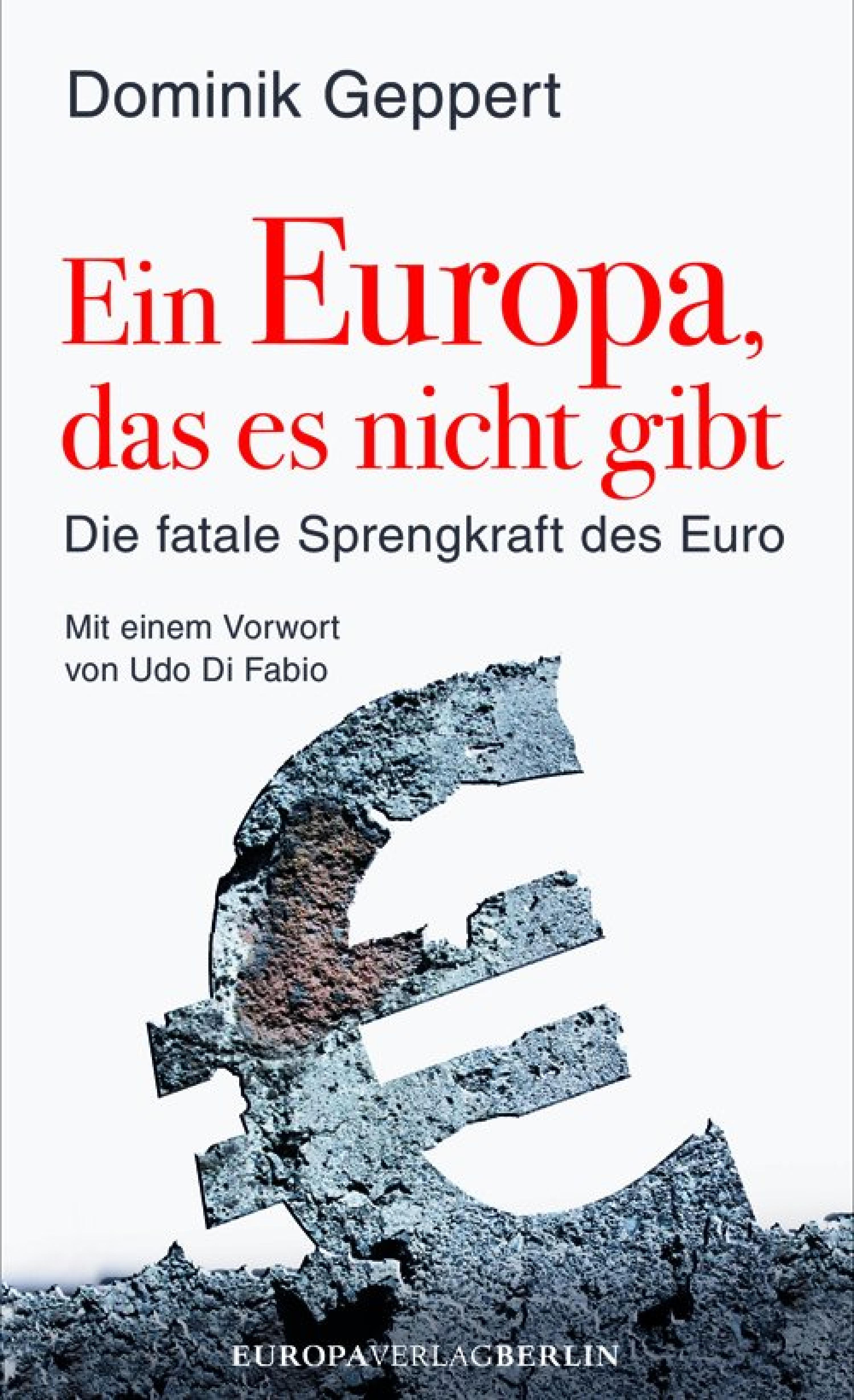 Dominik Geppert Ein Europa, das es nicht gibt