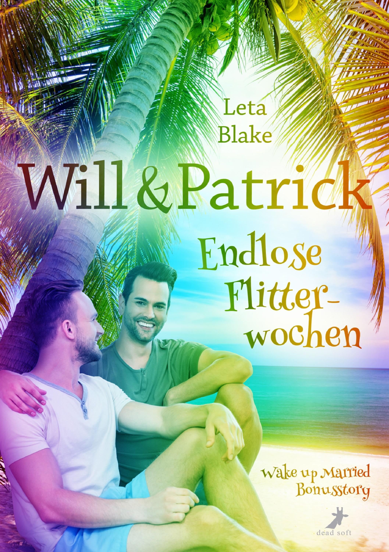 Leta Blake Will & Patrick: Endlose Flitterwochen