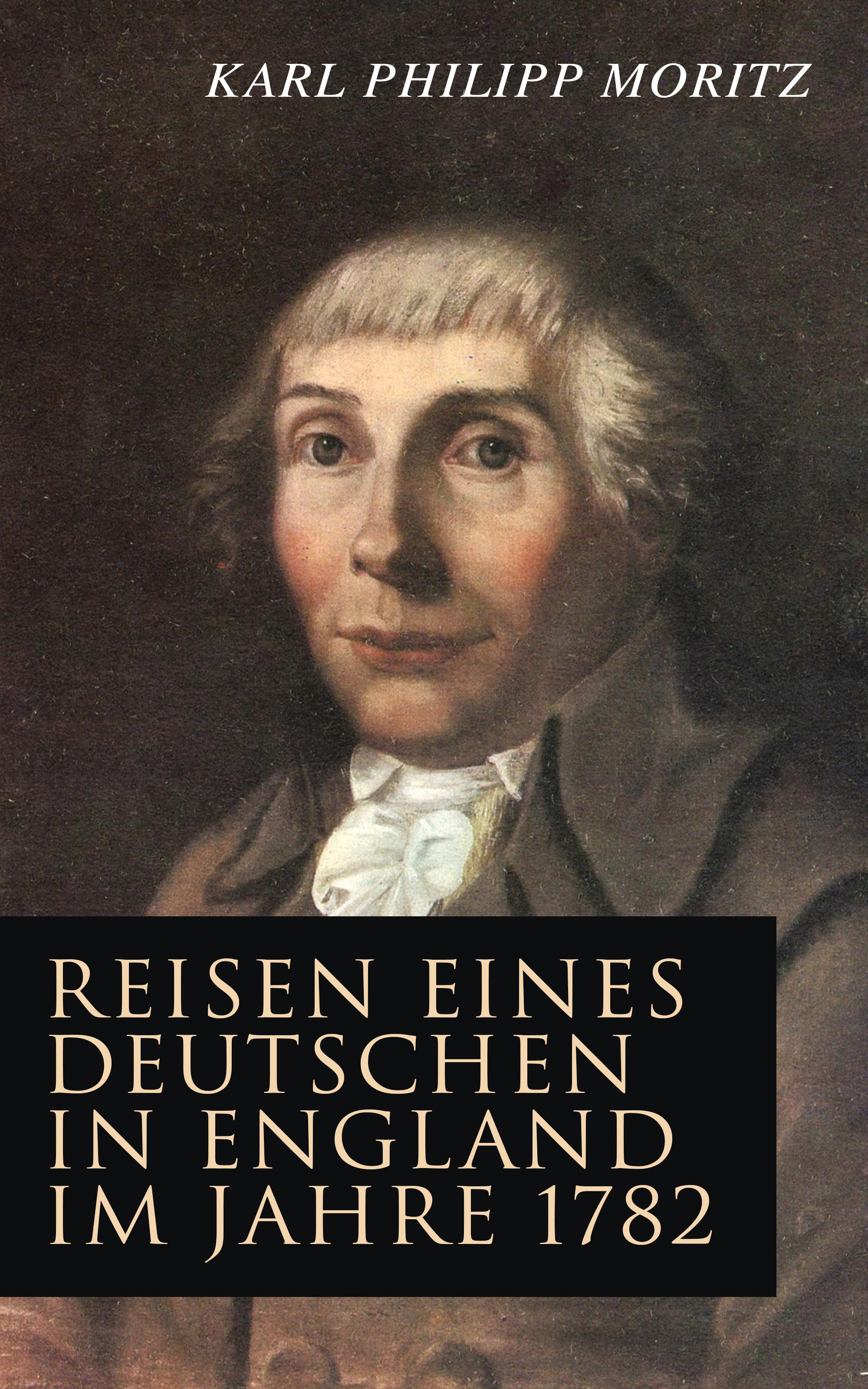 Karl Philipp Moritz Reisen eines Deutschen in England im Jahre 1782 защитная пленка fullscreen film 3d для huawei honor view 10 v10 anyscreen