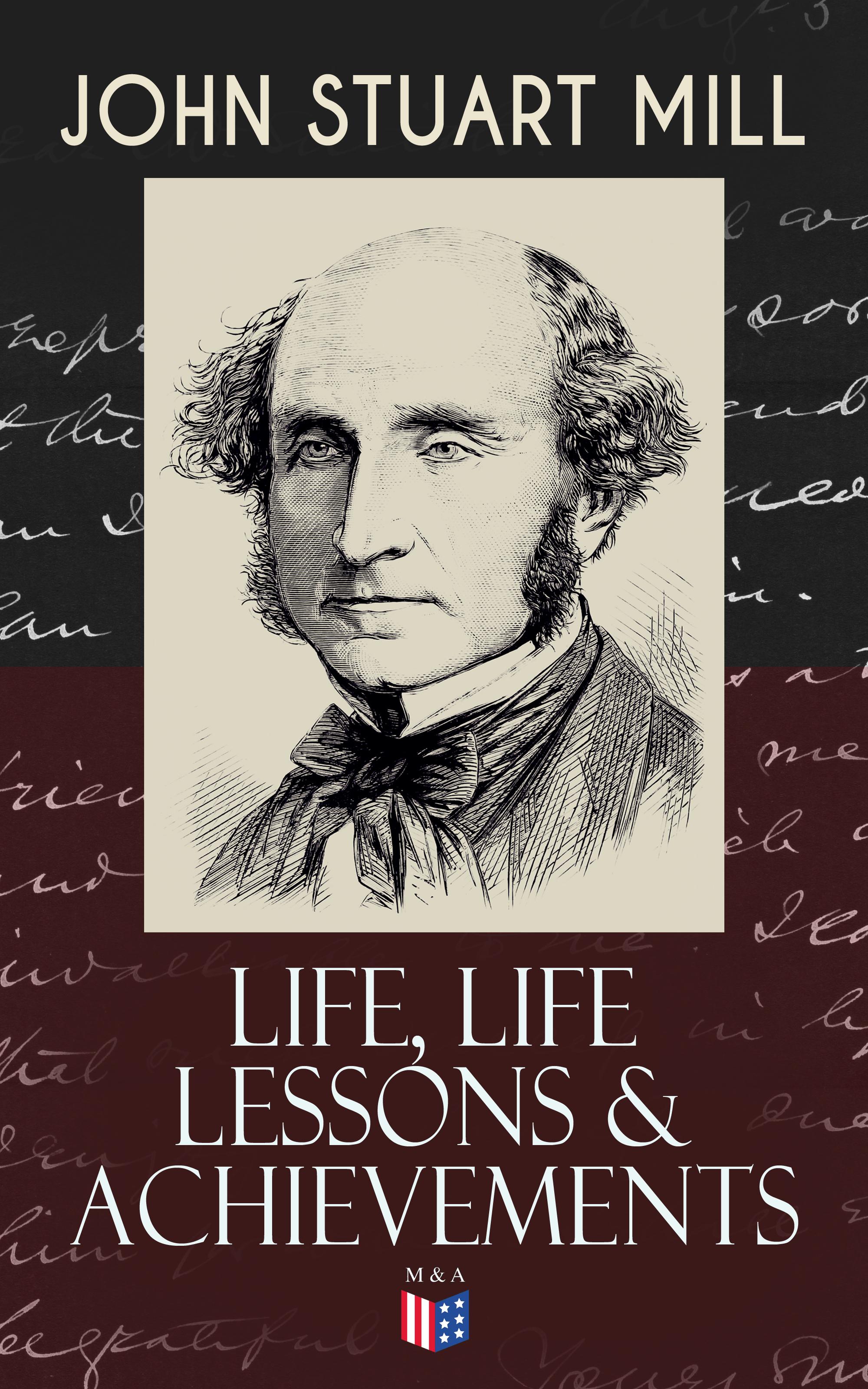 John Stuart Mill John Stuart Mill: Life, Life Lessons & Achievements buckstone john baldwin single life
