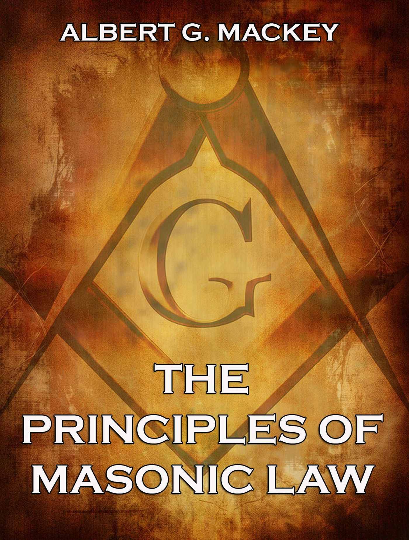 Albert G. Mackey The Principles of Masonic Law humanitarian principles