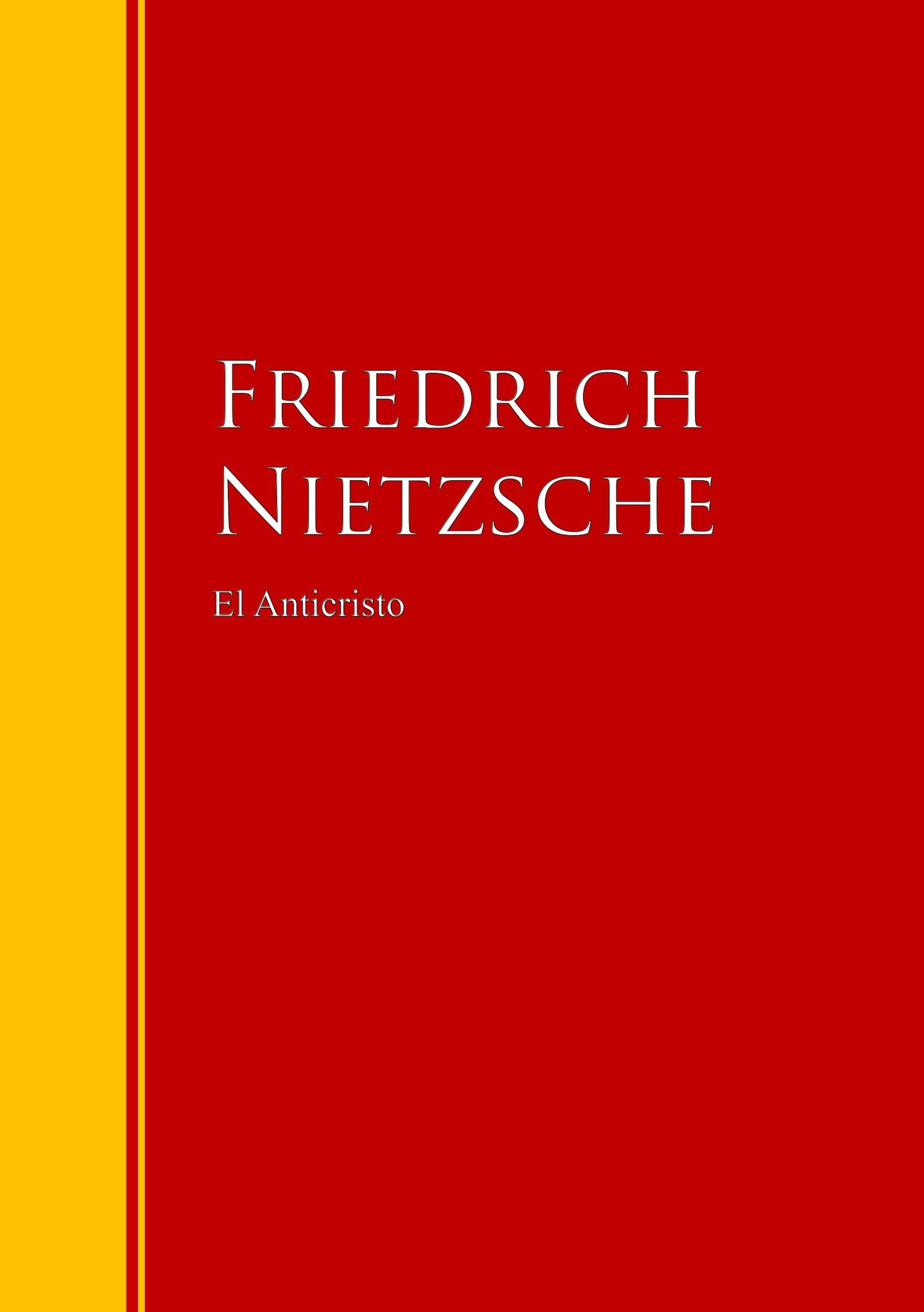 Friedrich Nietzsche El Anticristo