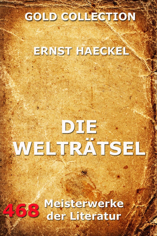 Ernst Haeckel Die Welträtsel