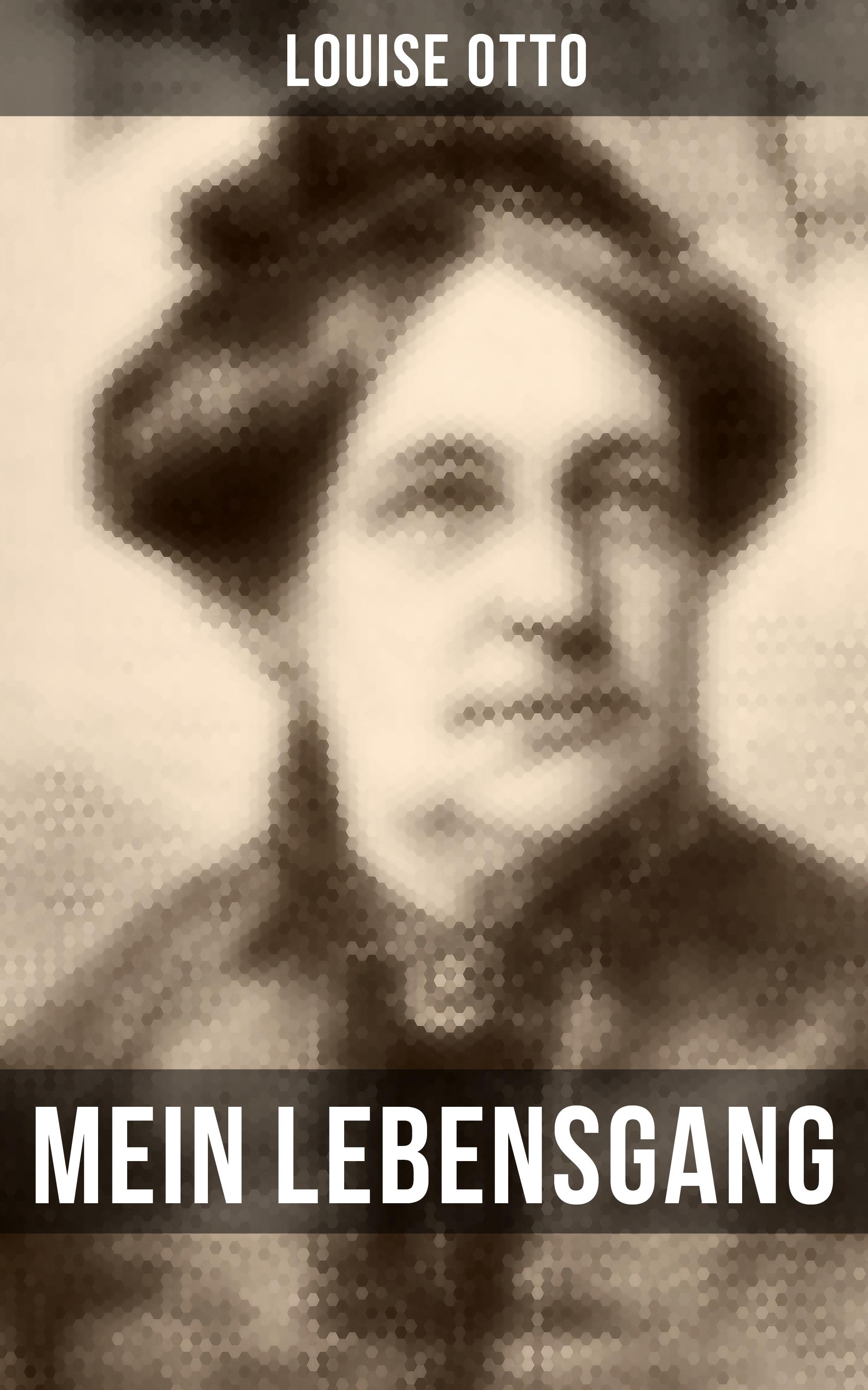 Louise Otto Mein Lebensgang louise otto nürnberg historischer roman