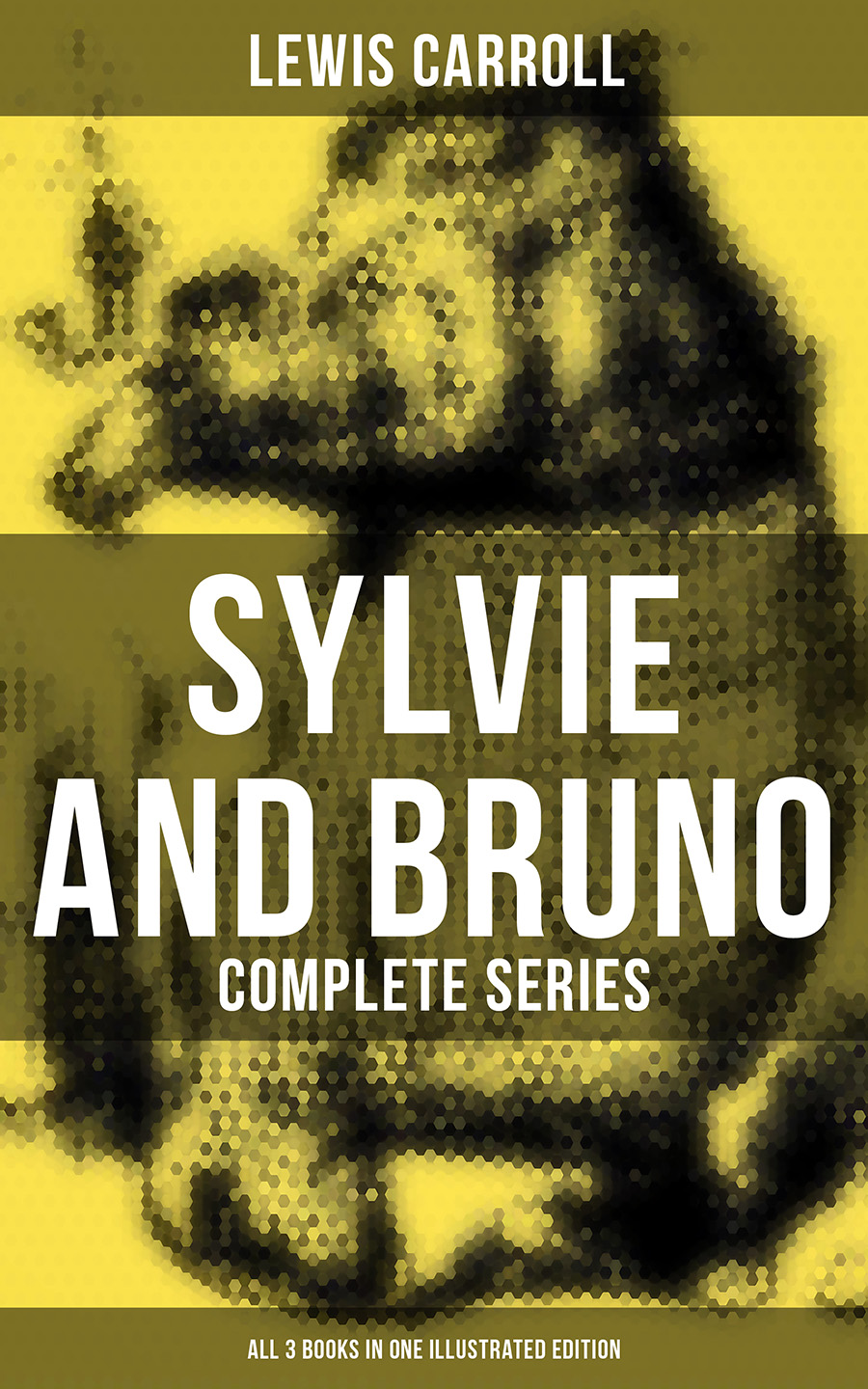 Льюис Кэрролл Sylvie and Bruno - Complete Series (All 3 Books in One Illustrated Edition) sylvie and star