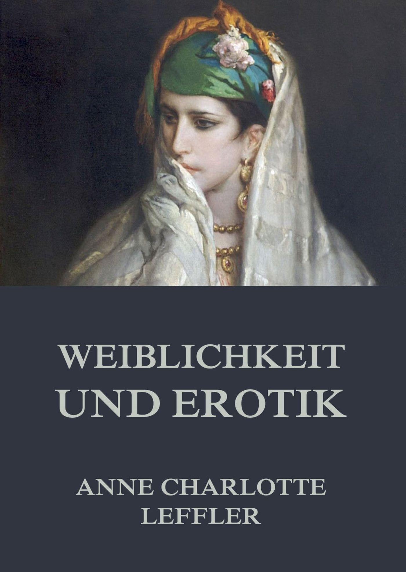 Anne Charlotte Leffler Weiblichkeit und Erotik anne katrin hagen kleines und großes hufeisen