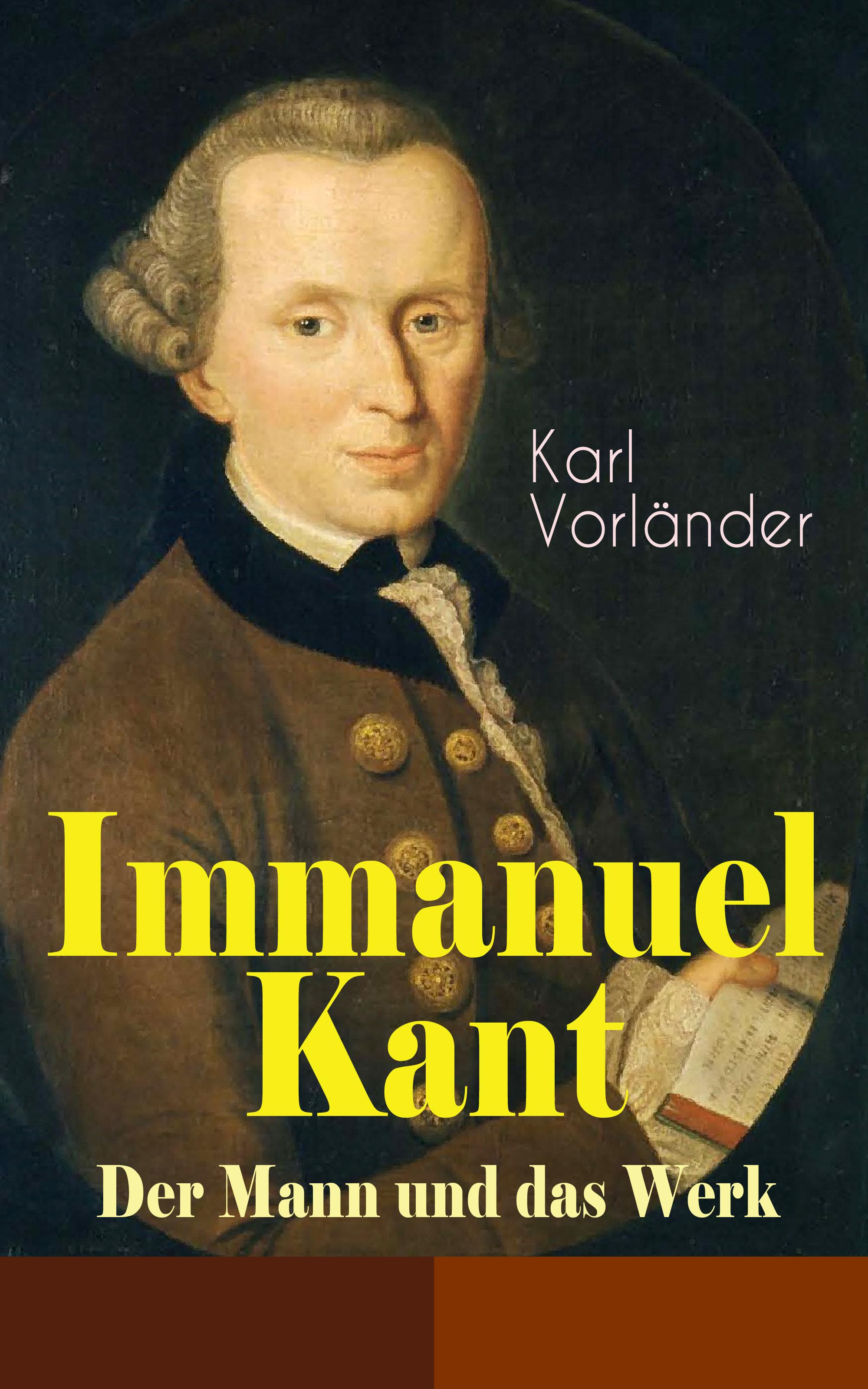 Karl Vorlander Immanuel Kant - Der Mann und das Werk