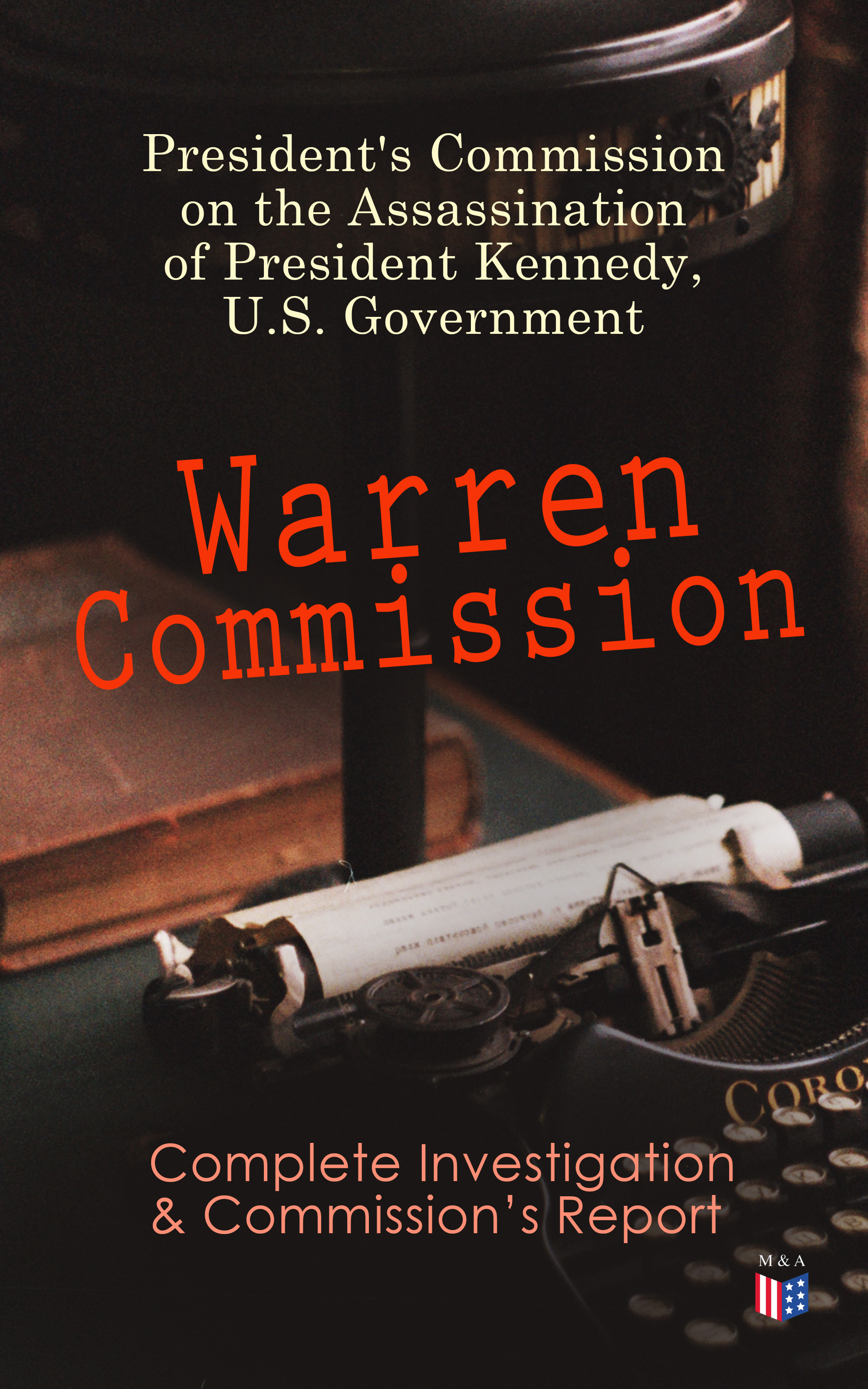 Фото - President's Commission on the Assassination of President Kennedy - U.S. Government Warren Commission: Complete Investigation & Commission's Report брайен кеннеди brian kennedy on song