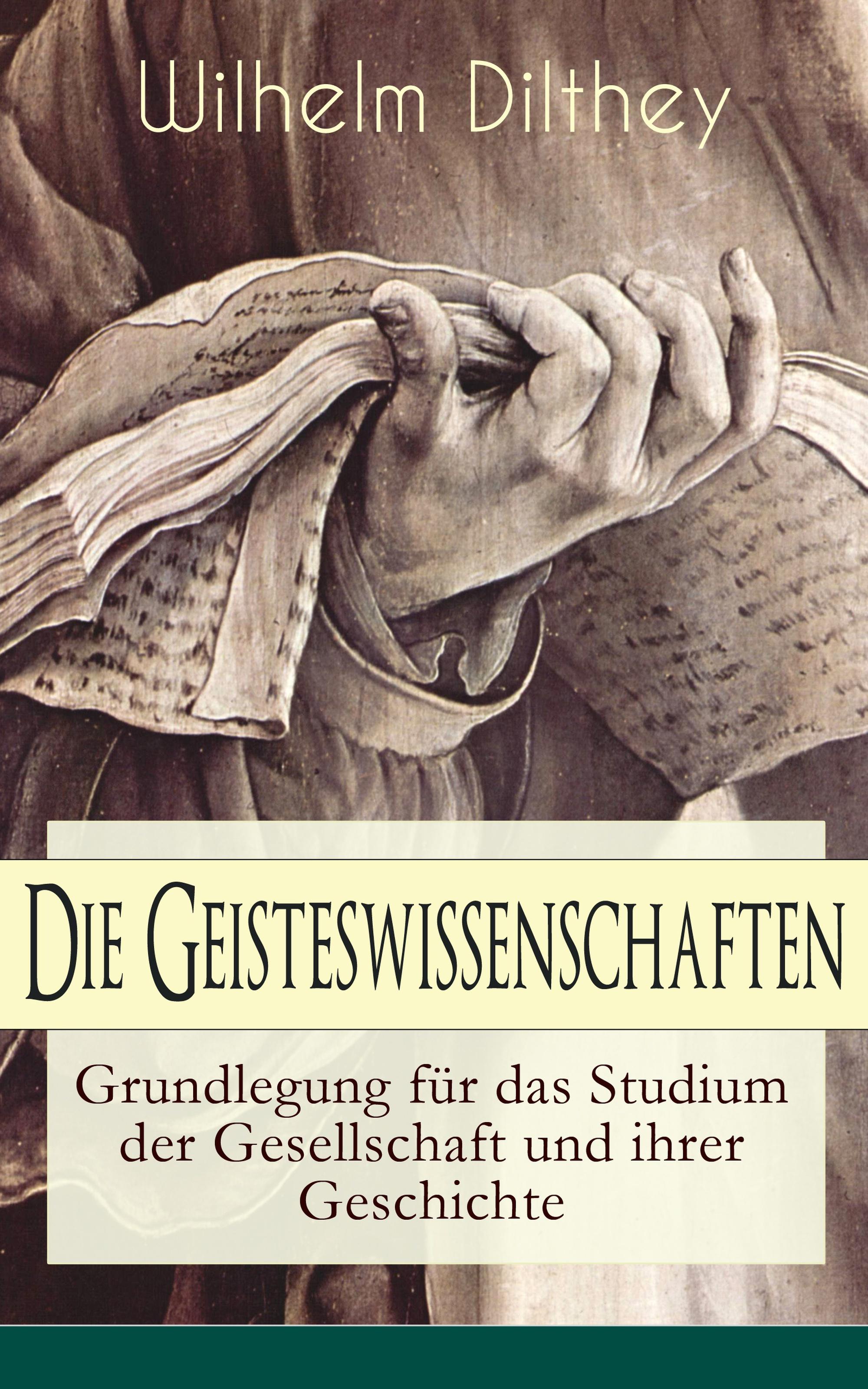 цена Wilhelm Dilthey Die Geisteswissenschaften - Grundlegung für das Studium der Gesellschaft und ihrer Geschichte онлайн в 2017 году