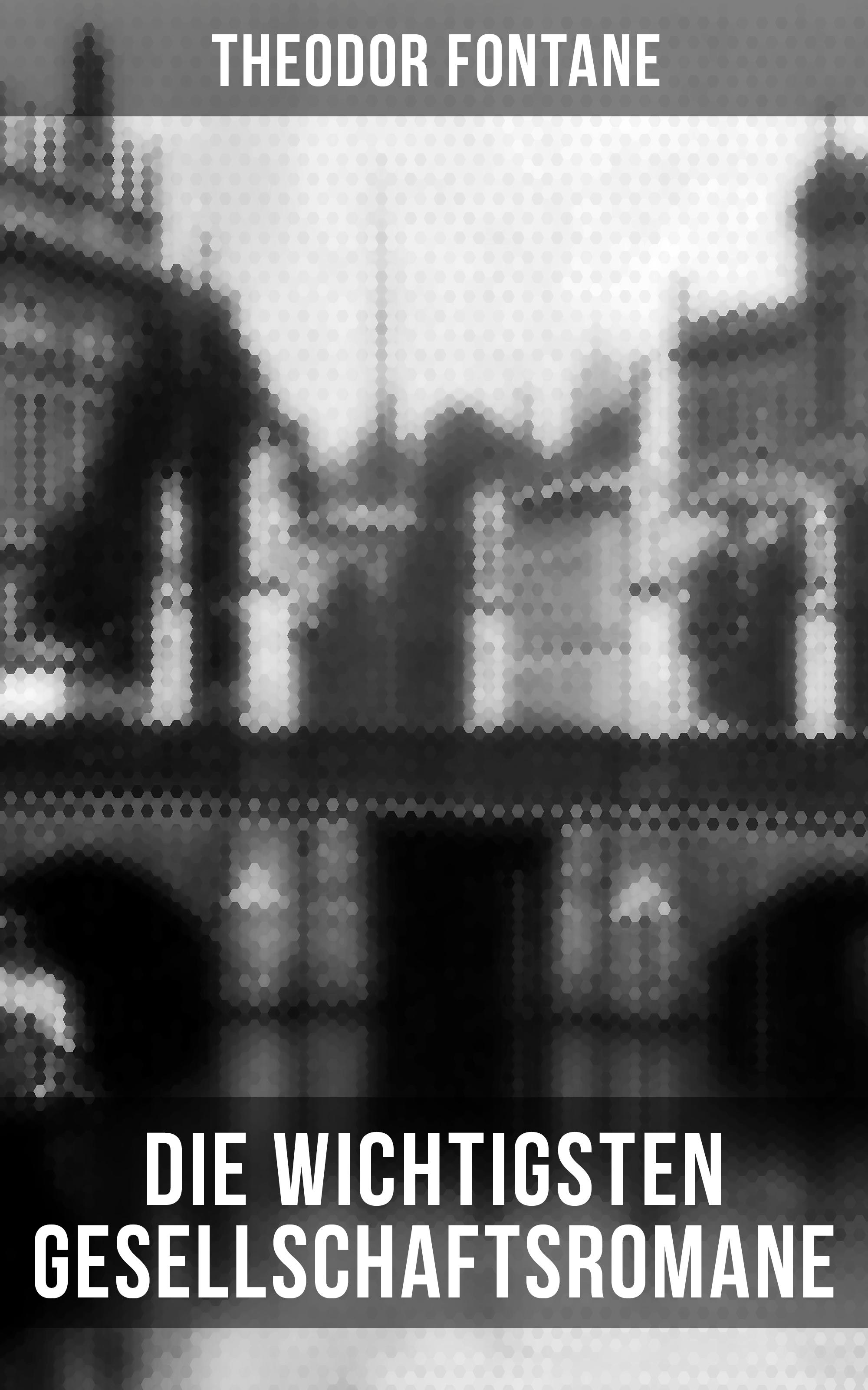 Theodor Fontane Die wichtigsten Gesellschaftsromane von Theodor Fontane hoffmann ernst theodor amadeus nussknacker und mausekonig немецкий язык